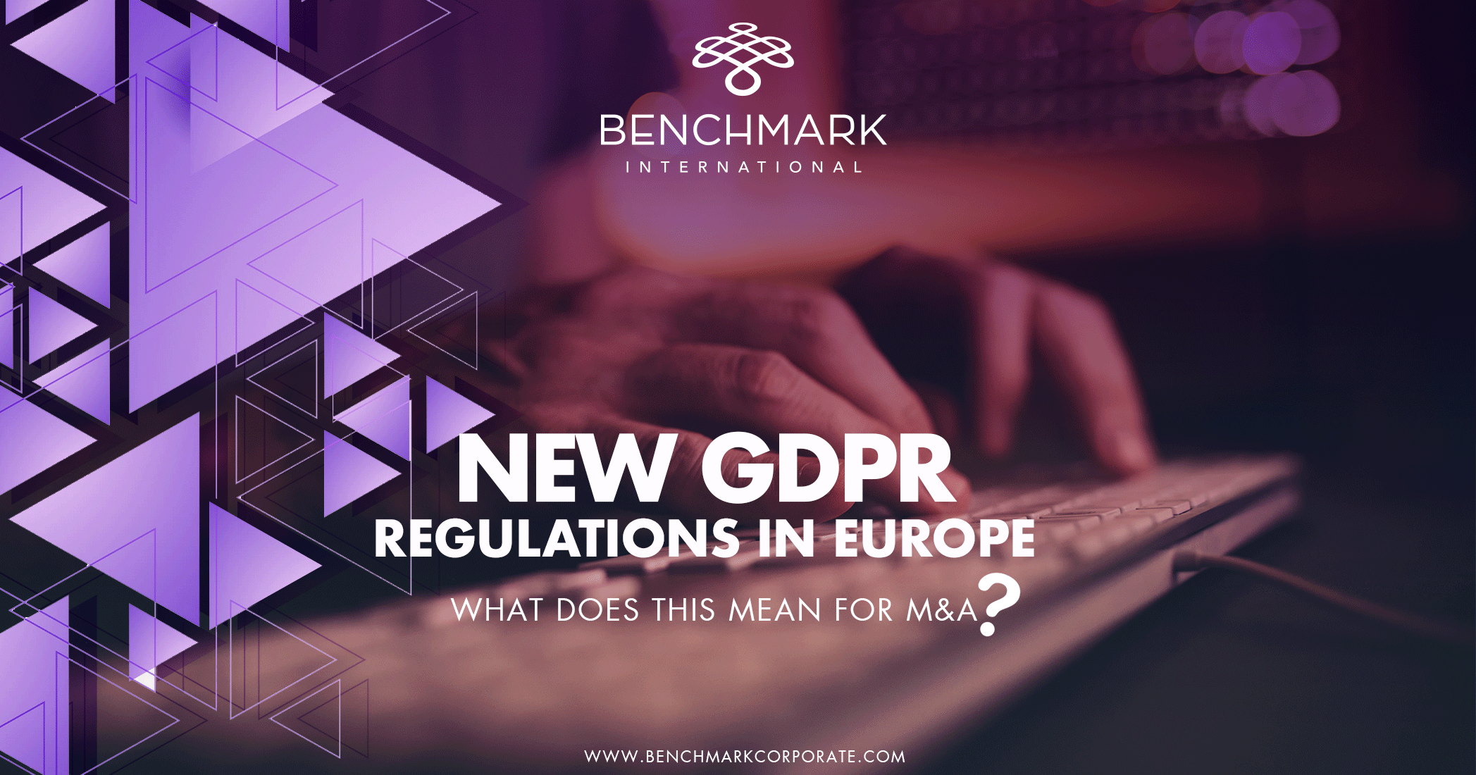 New GDPR Regulations in Europe: What Does This Mean for M&A?