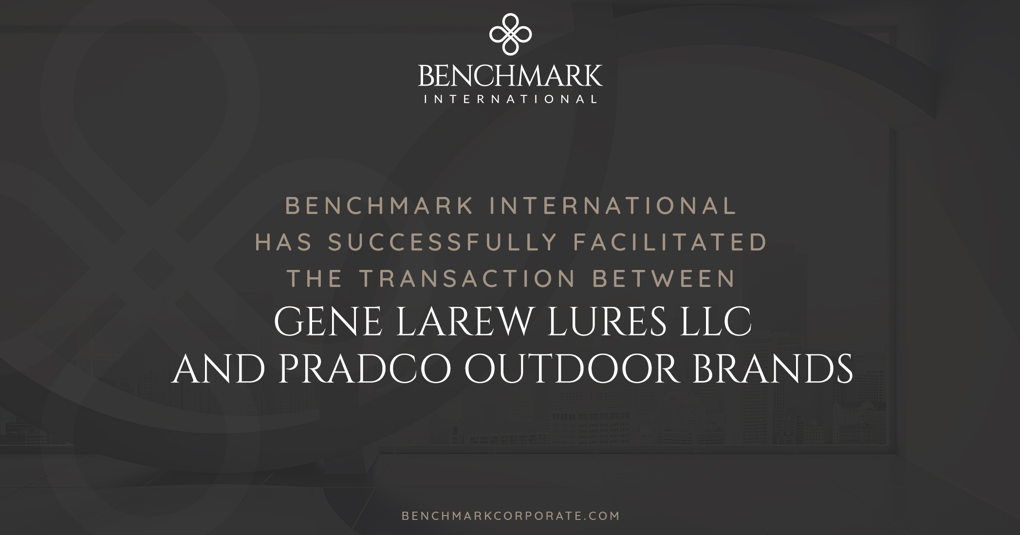 Benchmark International Facilitated the Transaction of Gene Larew Lures to PRADCO Outdoor Brands