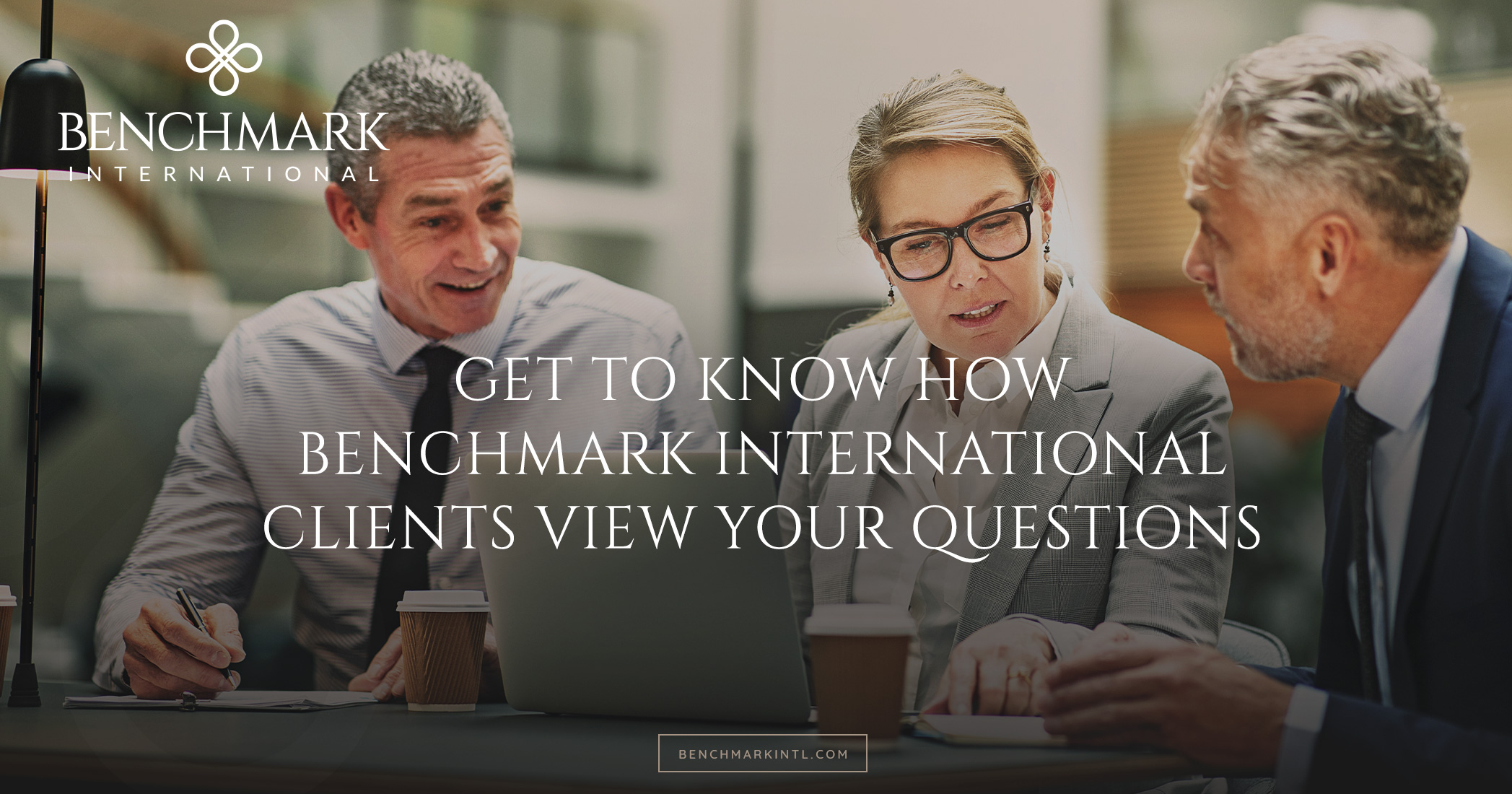 Get To Know How Benchmark International Clients View Your Questions