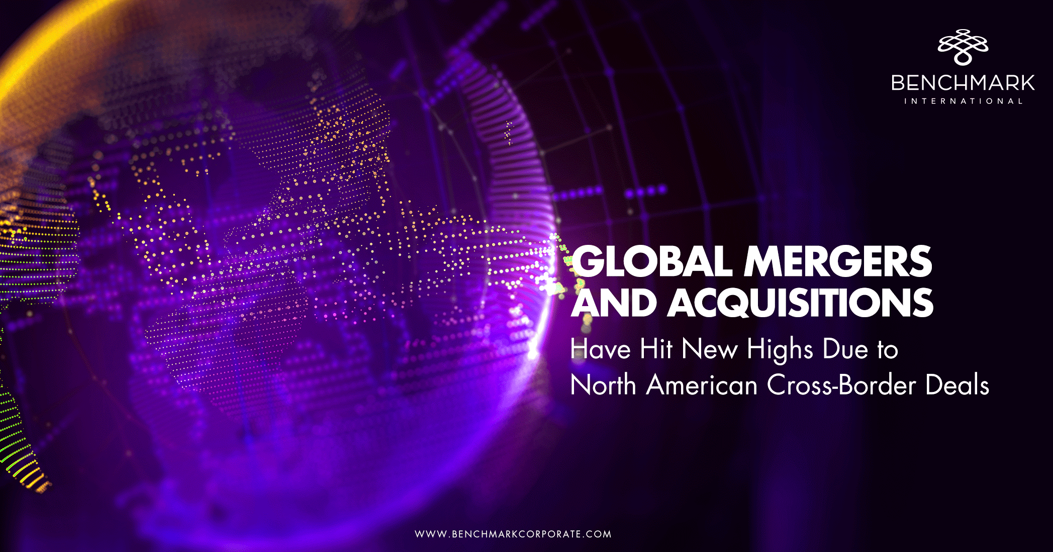 Global Mergers and Acquisitions Have Hit New Highs Due to North American Cross-Border Deals