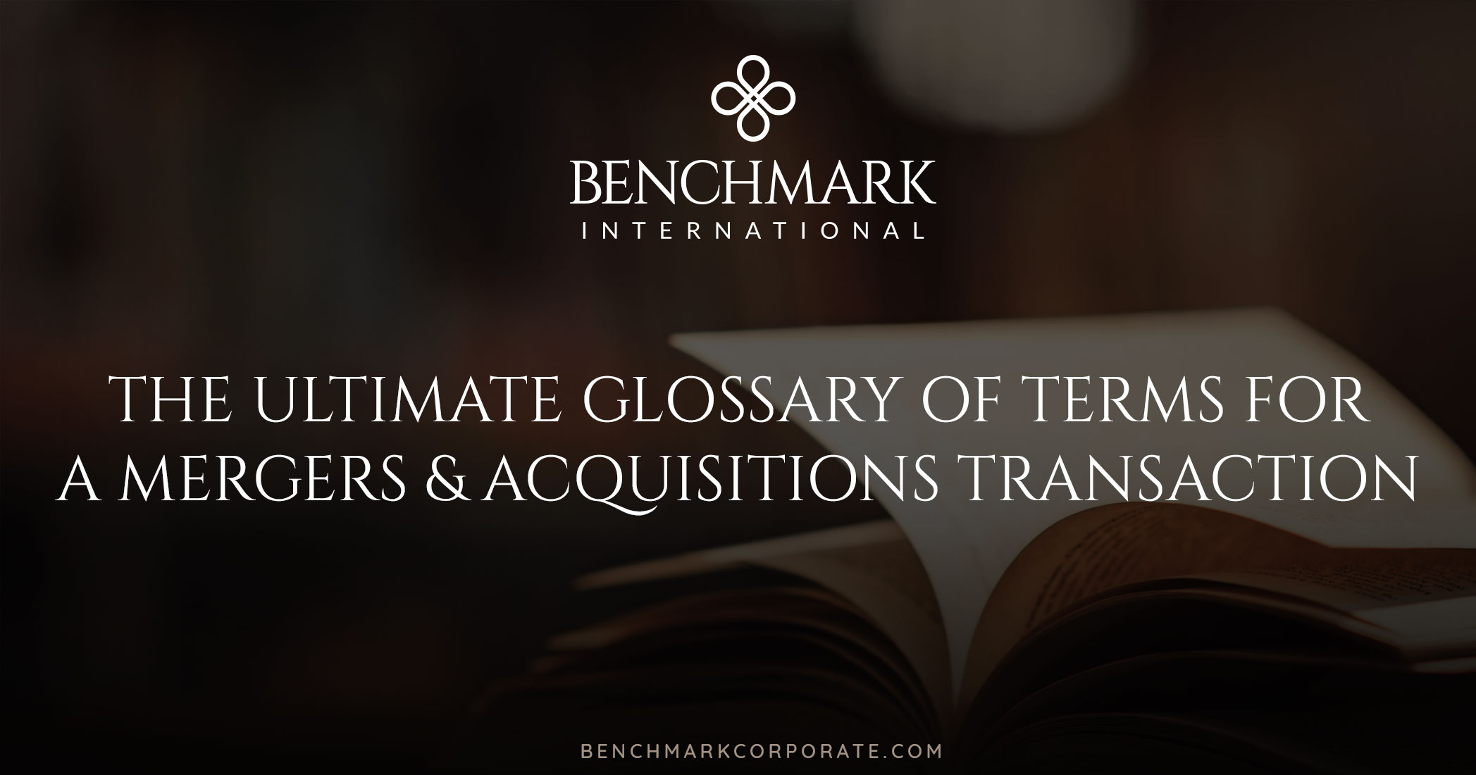 The Ultimate Glossary of Terms for a Mergers & Acquisitions Transaction
