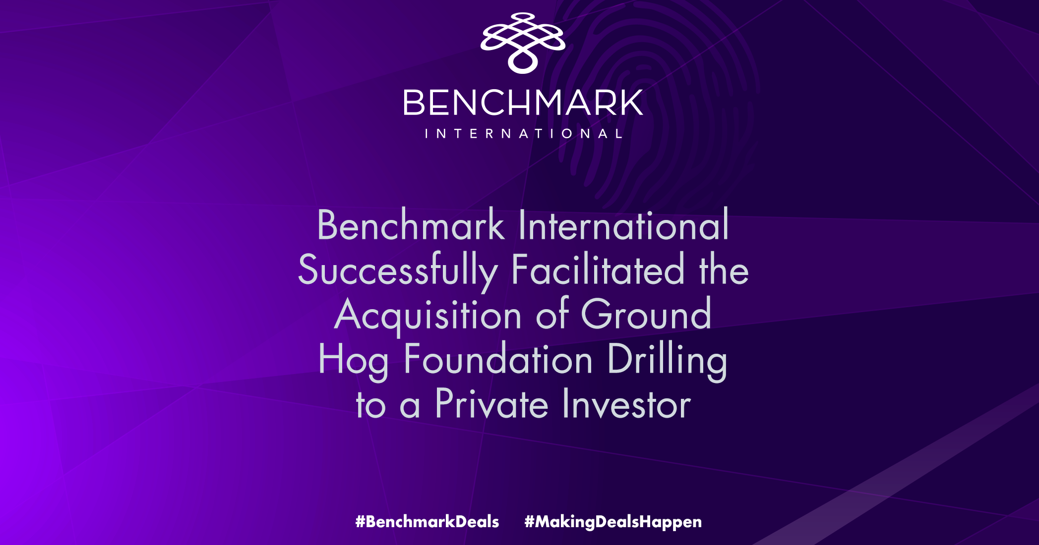 Benchmark International Successfully Facilitated the Acquisition of T.J. Baehr, Inc., D.B.A. Ground Hog Foundation Drilling to a Private Investor