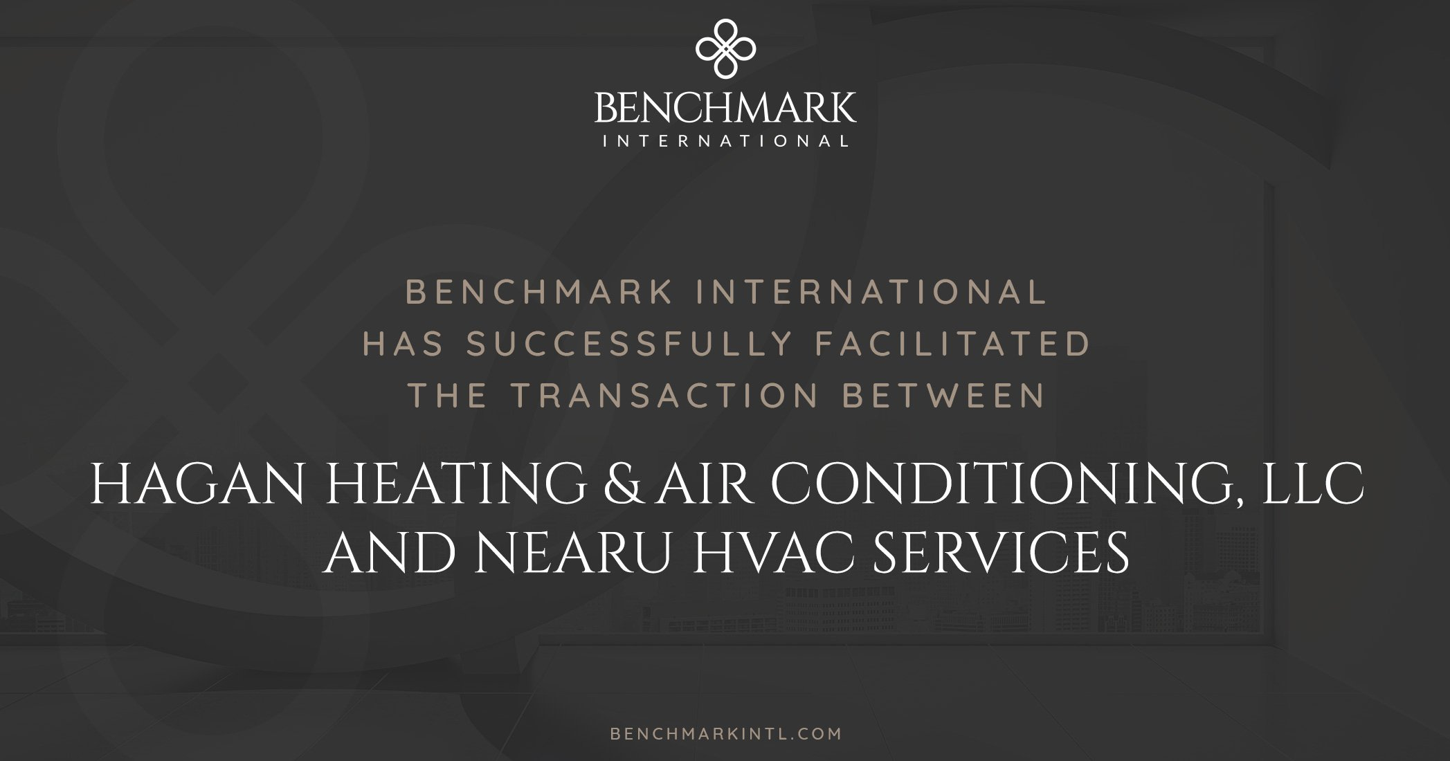 Benchmark International Successfully Facilitated the Transaction Between Hagan Heating & Air Conditioning, LLC and NearU HVAC Services
