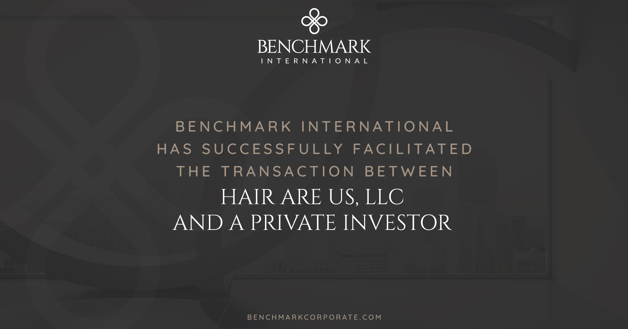 Benchmark International Successfully Facilitated the Transaction of Hair Are Us, LLC To a Private Investor