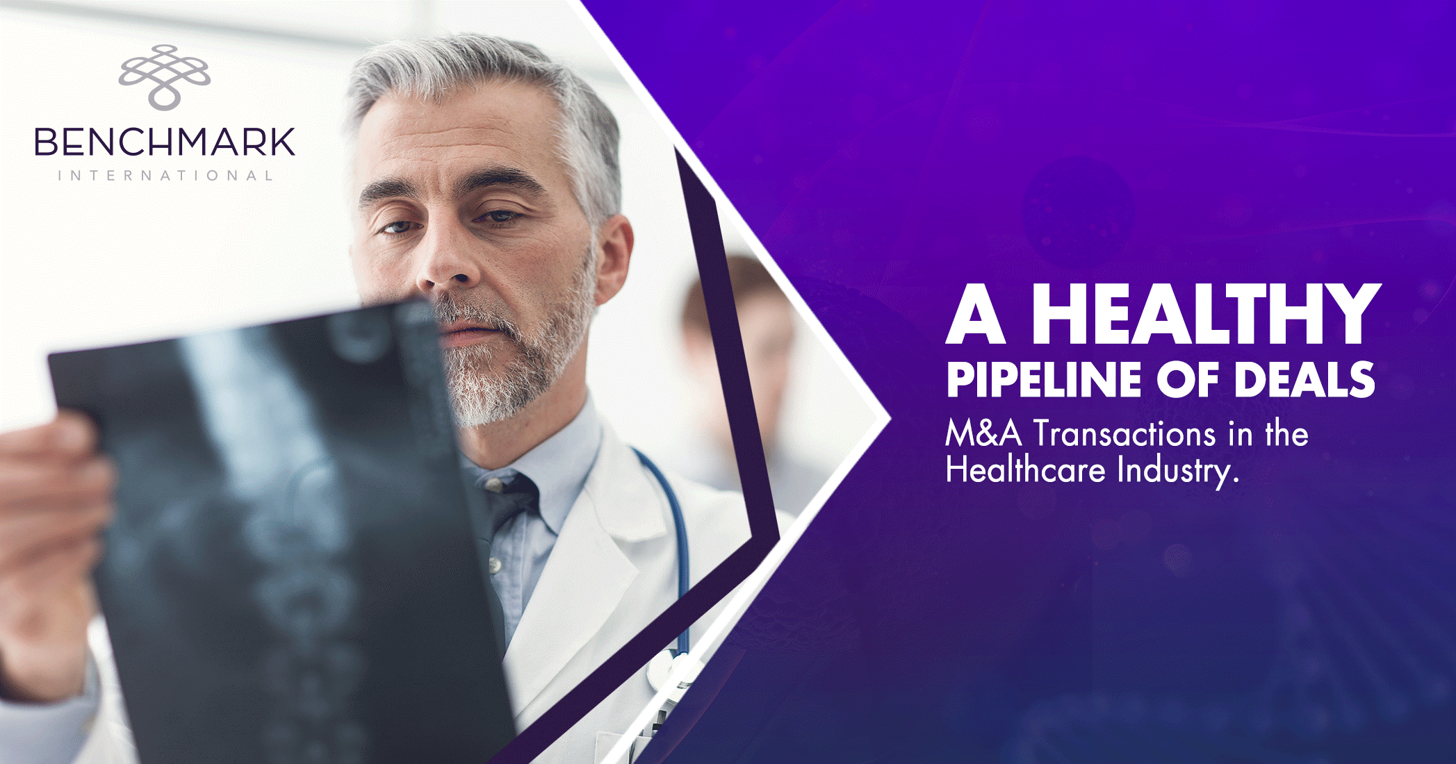 A Healthy Pipeline of Deals: M&A Transactions in the Healthcare Industry