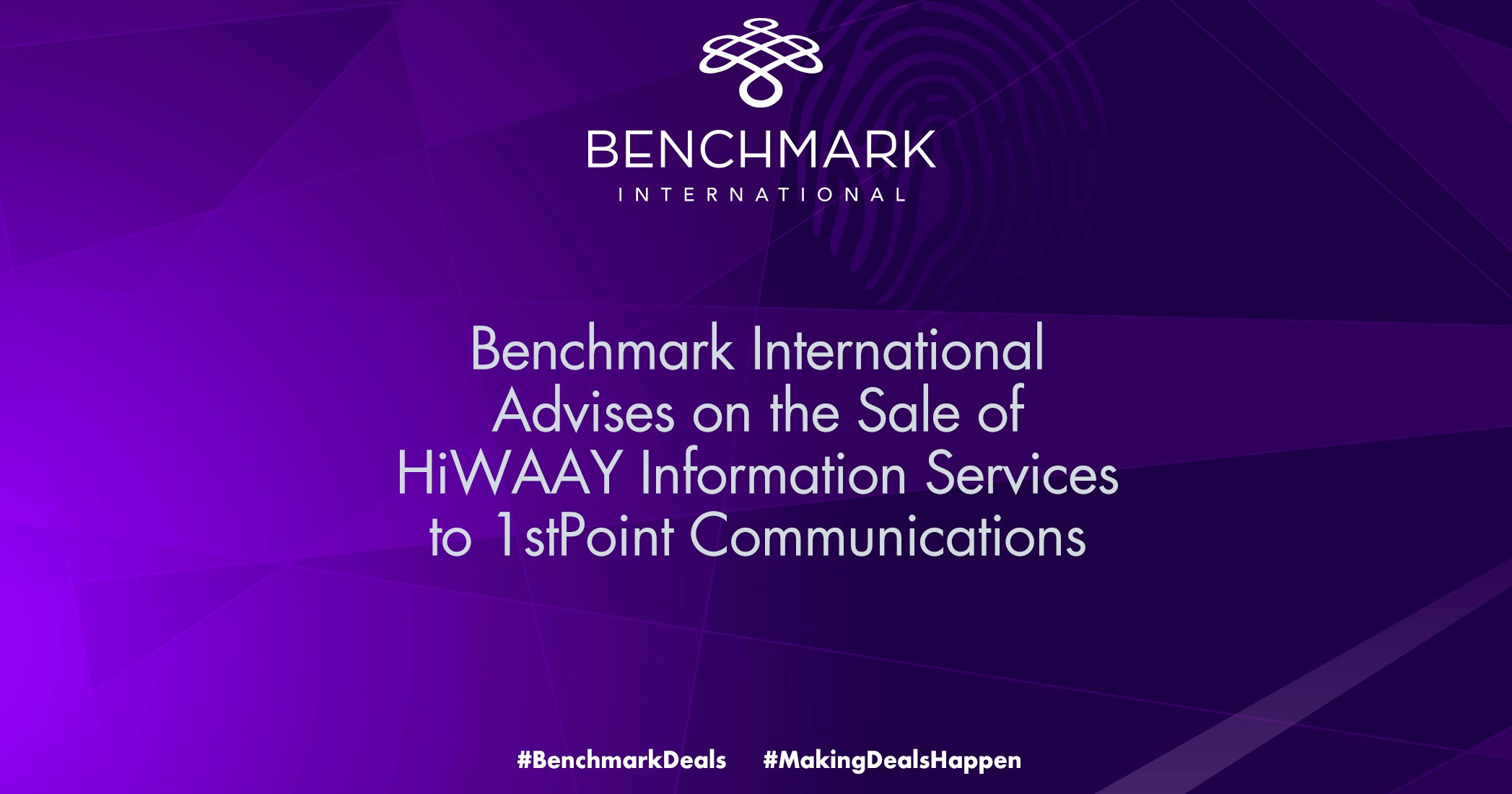 Benchmark International Facilitates the Sale of HiWAAY Information Services to 1stPoint Communications