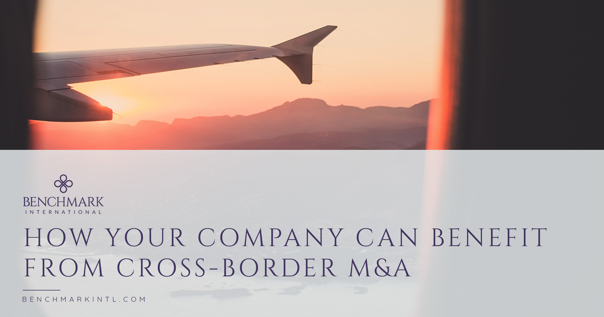 How Your Company Can Benefit From Cross-border M&A