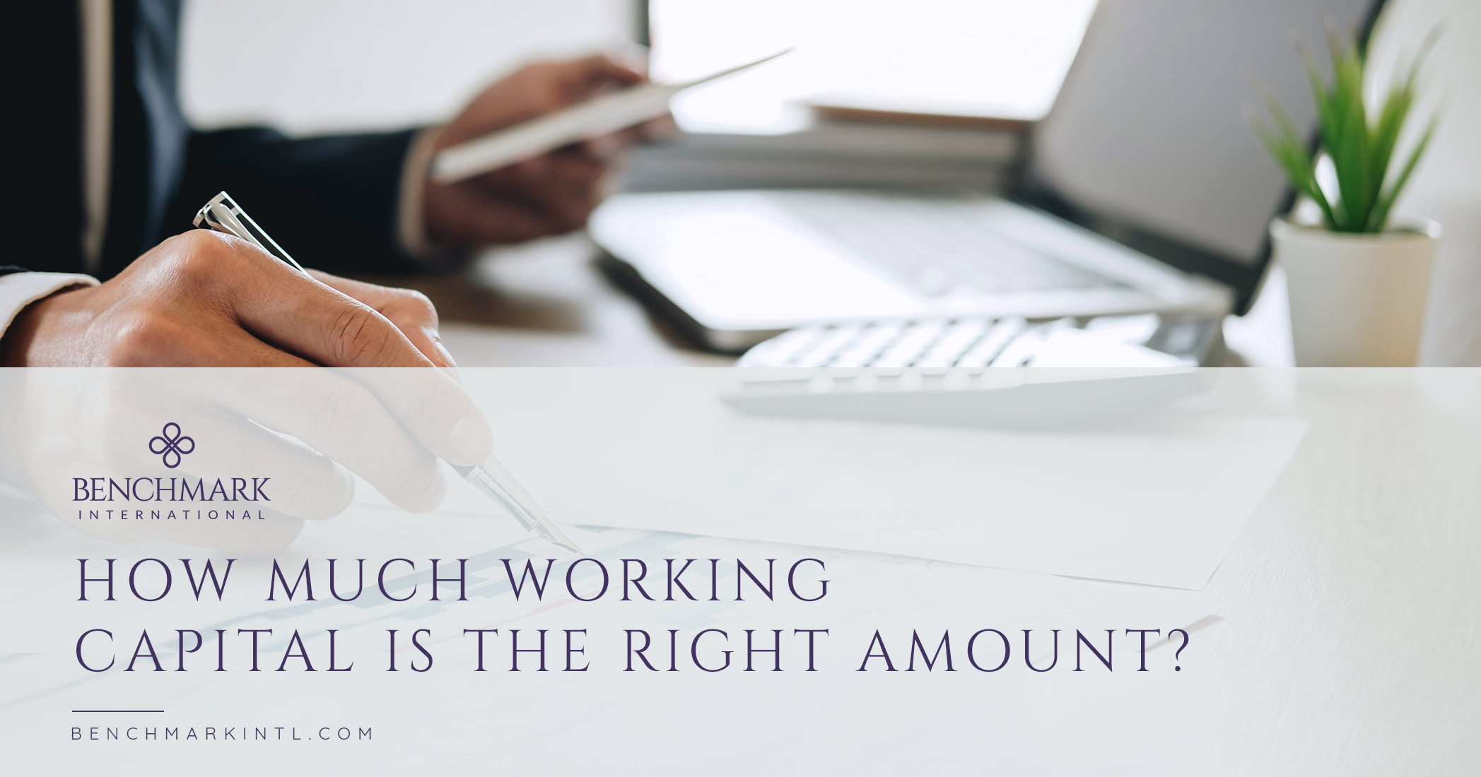 How Much Working Capital is the Right Amount?