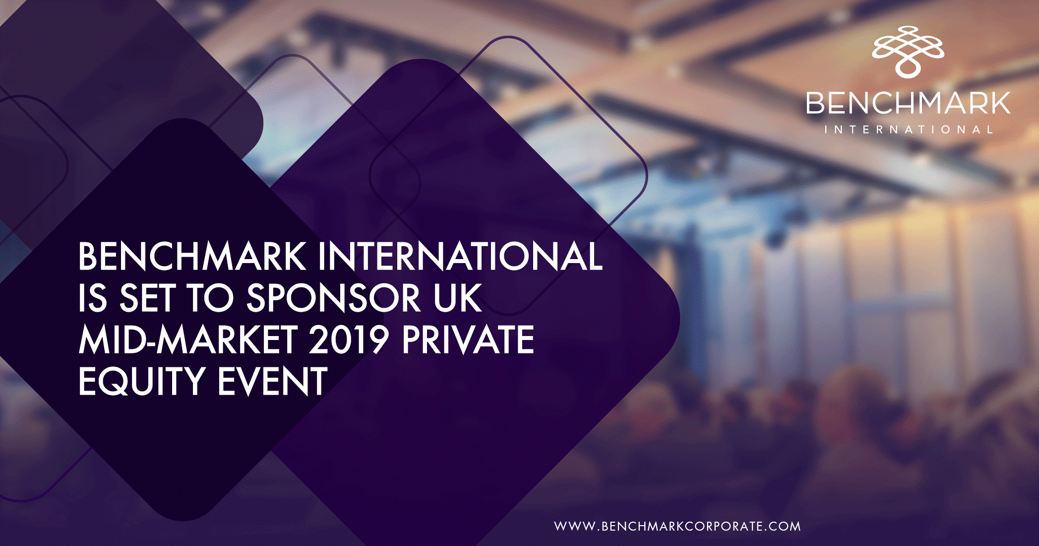 Benchmark International is Set to Sponsor UK Mid-Market 2019 Private Equity Event
