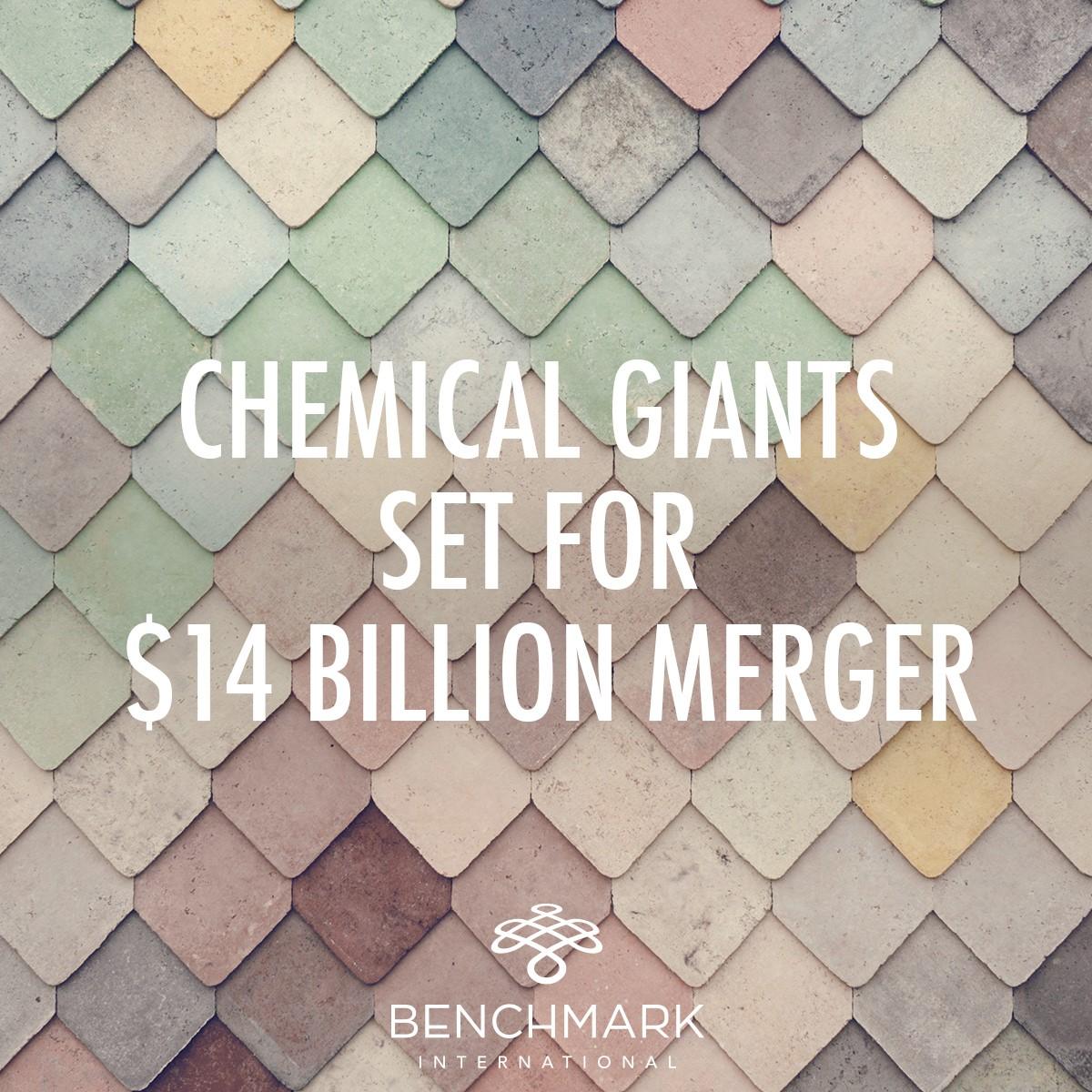 Chemical Giants Set For $14 billion Merger