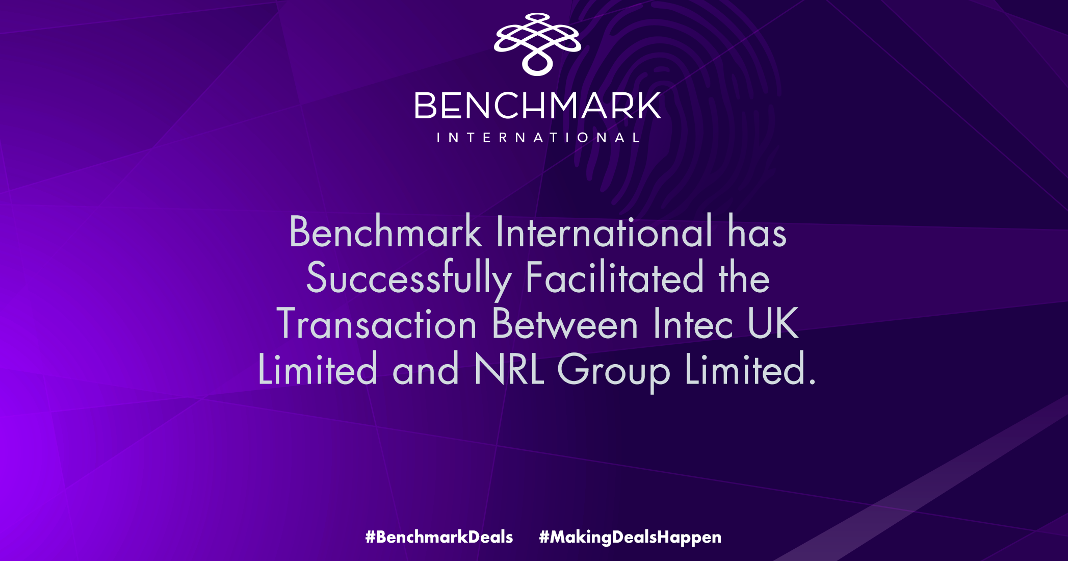 Benchmark International has Successfully Facilitated the Transaction Between Intec UK Limited and NRL Group Limited