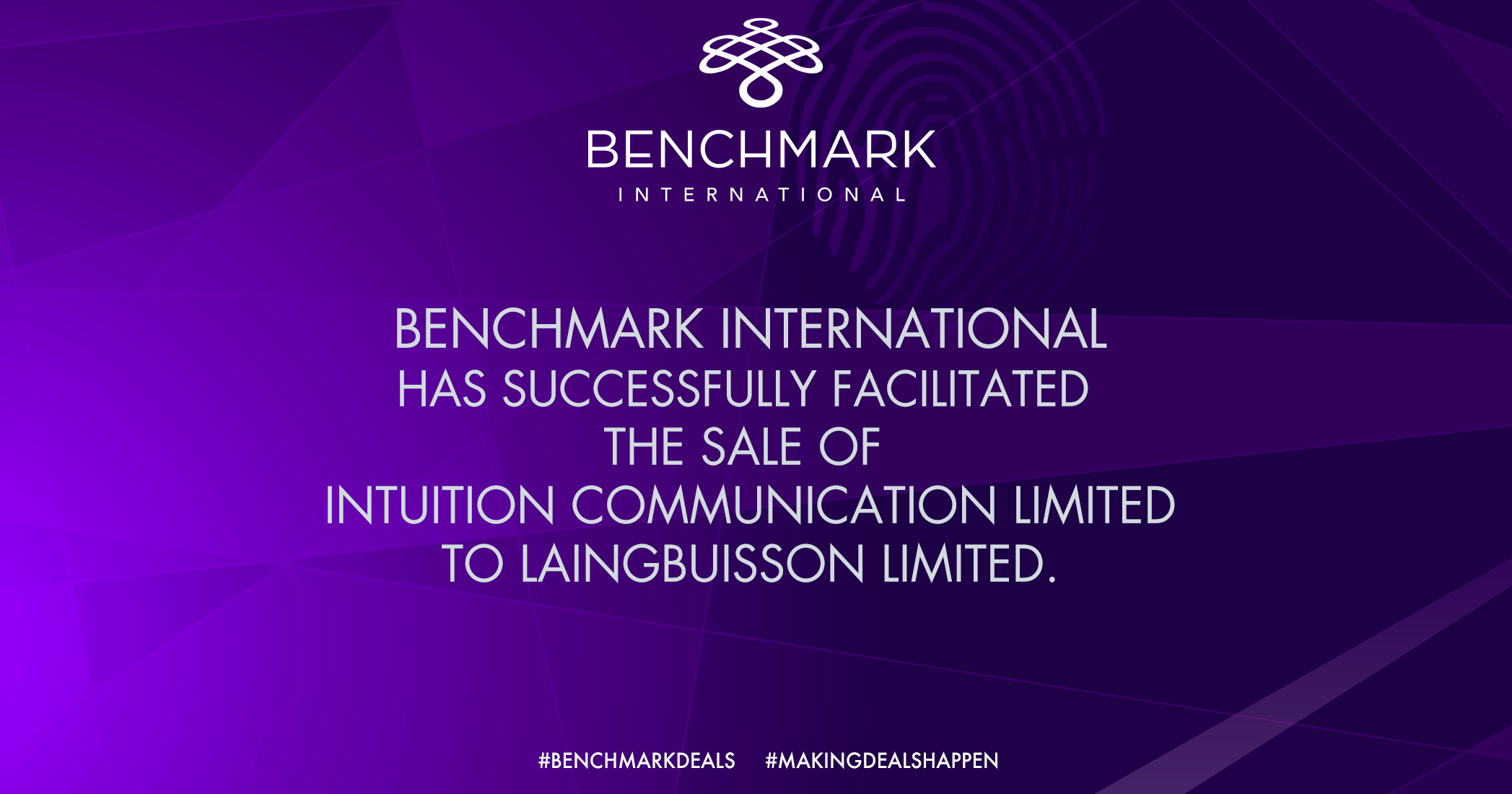 Benchmark International Advises on the Sale of Intuition Communication Limited to LaingBuisson Limited