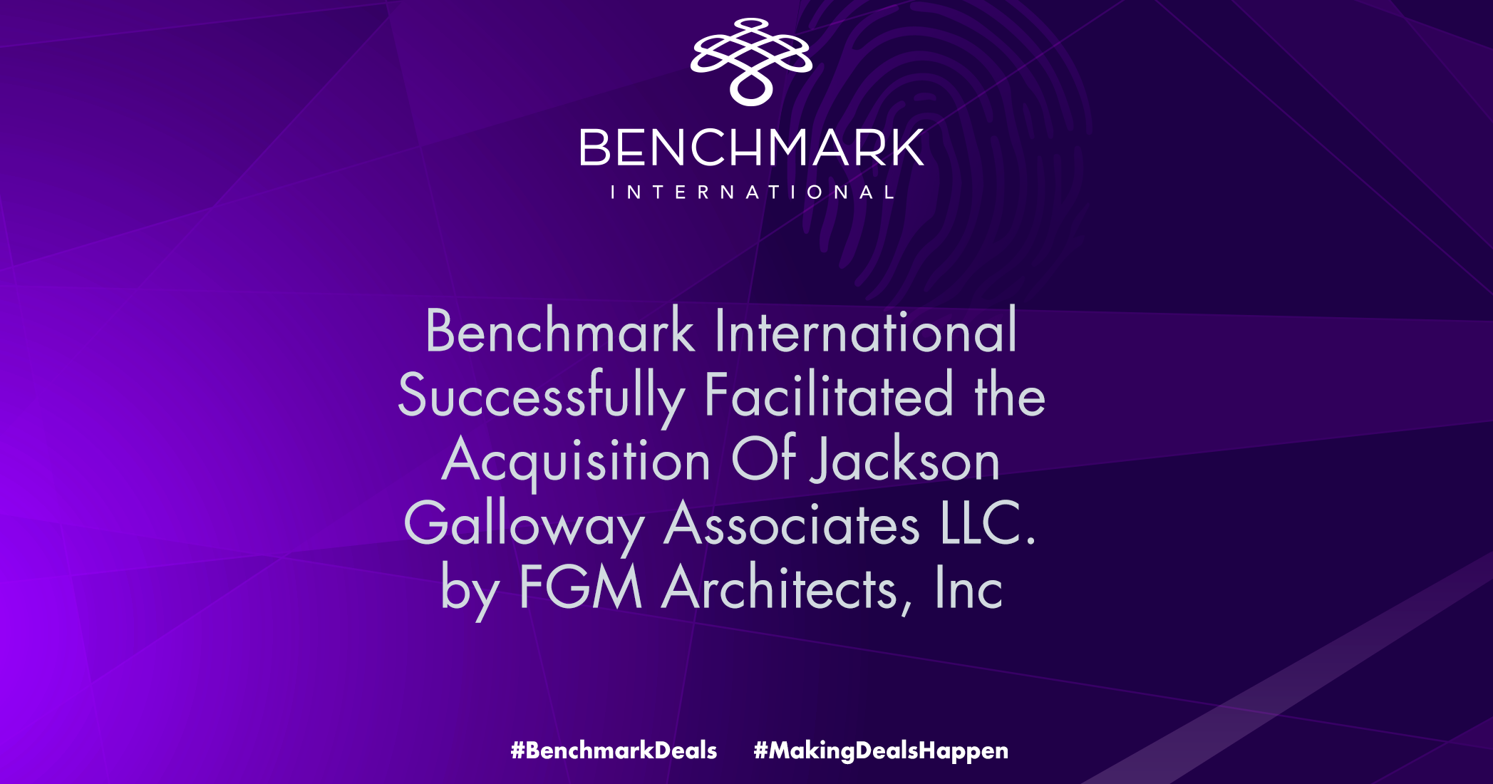 Benchmark International Successfully Facilitated The Acquisition of Jackson Galloway Associates LLC. by FGM Architects, Inc