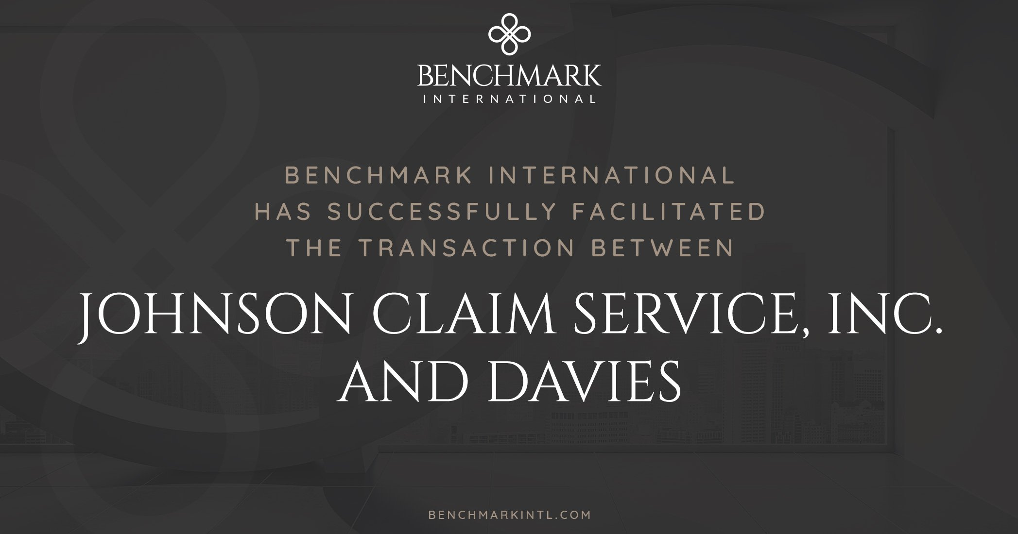 Benchmark International Successfully Facilitated the Transaction Between Johnson Claim Service, Inc. and Davies