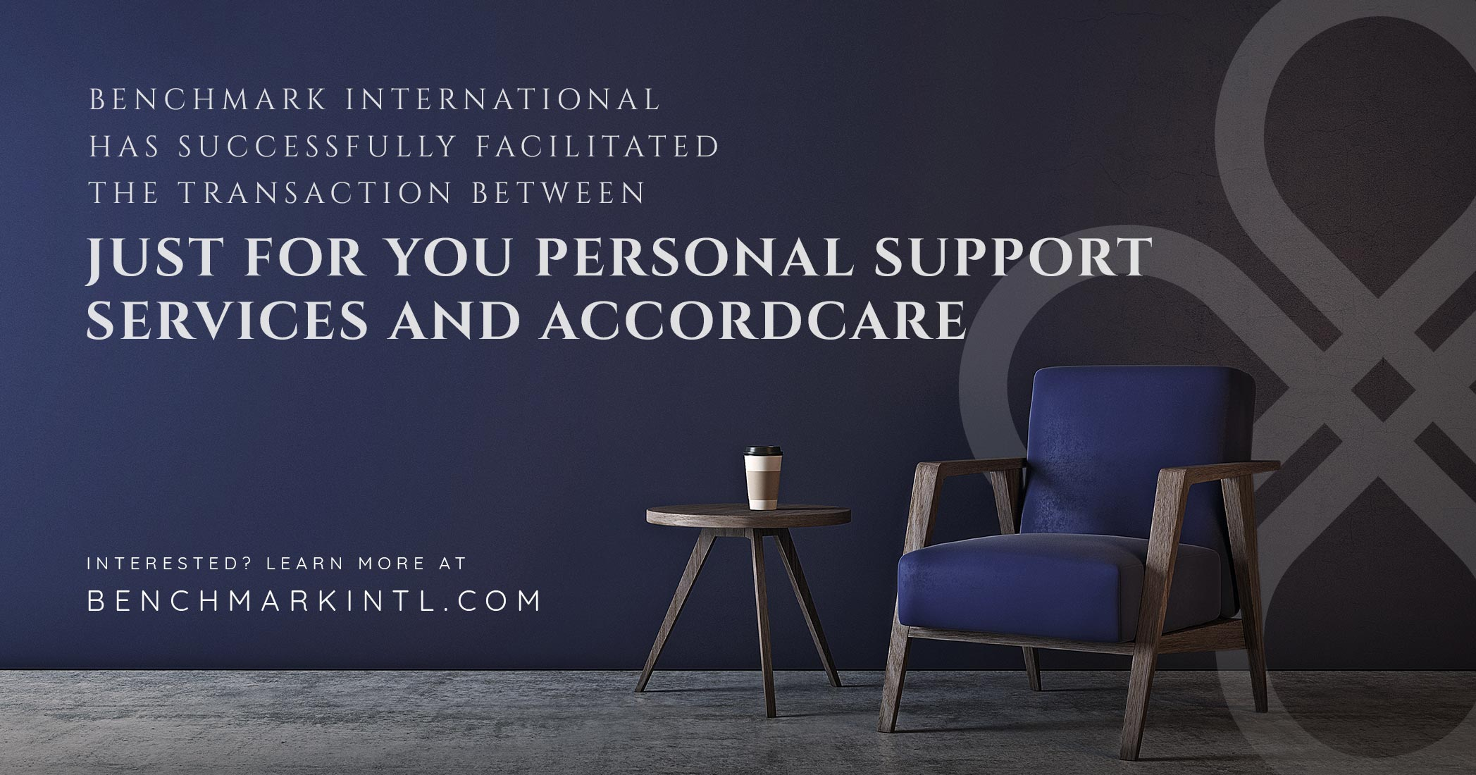 Benchmark International Successfully Facilitated the Transaction Between Just For You Personal Support Services and AccordCare