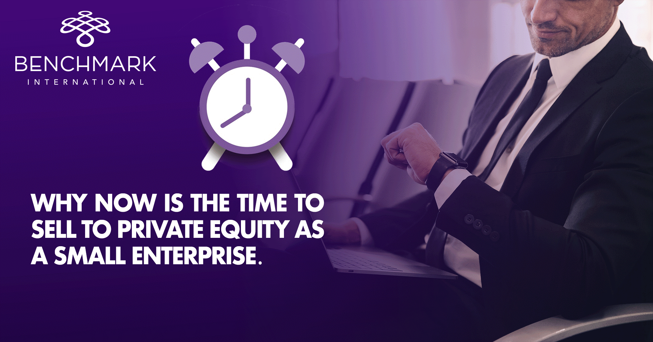 Why Now is the Time to Sell to Private Equity as a Small Enterprise
