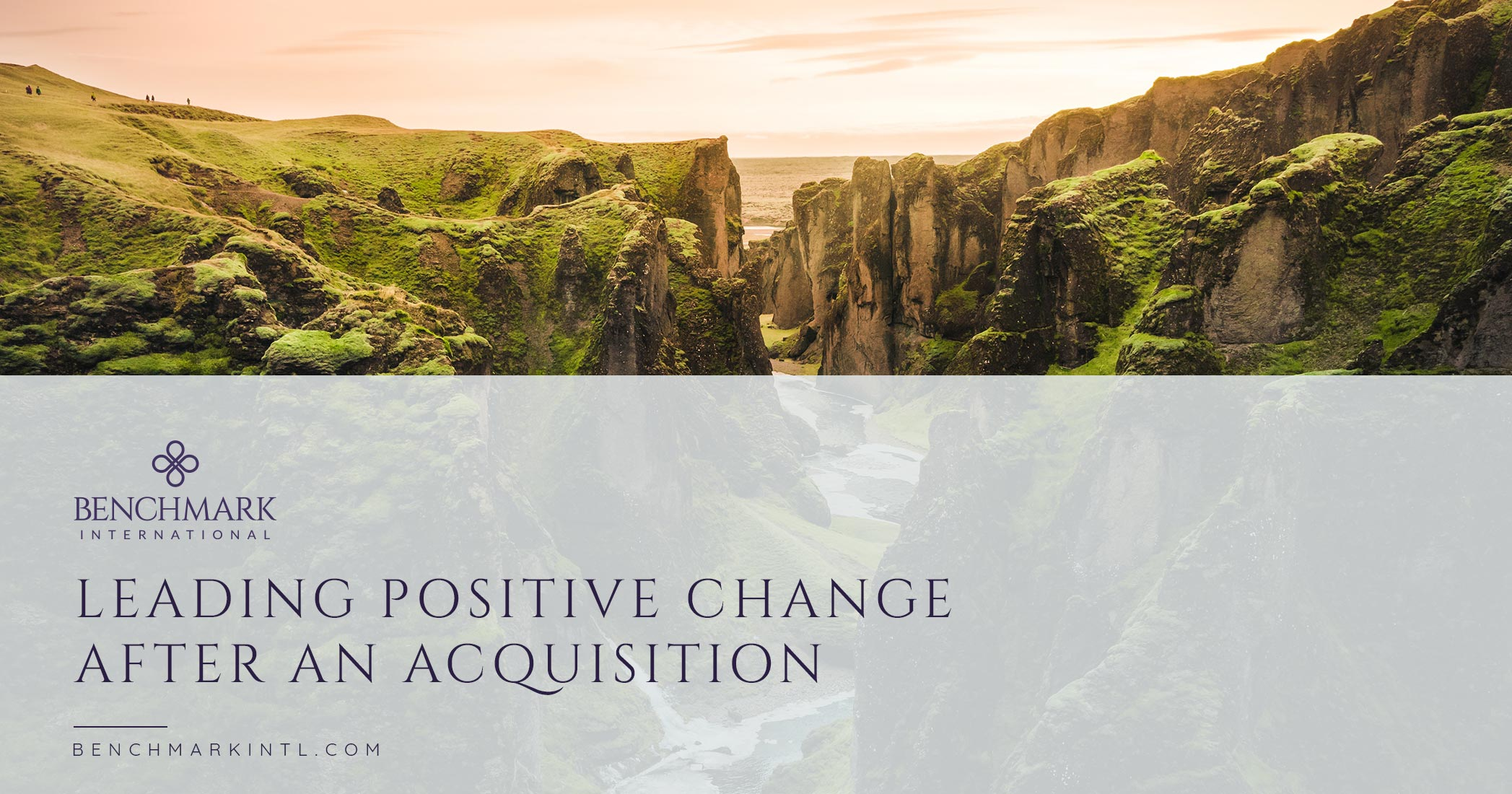 Leading Positive Change After an Acquisition