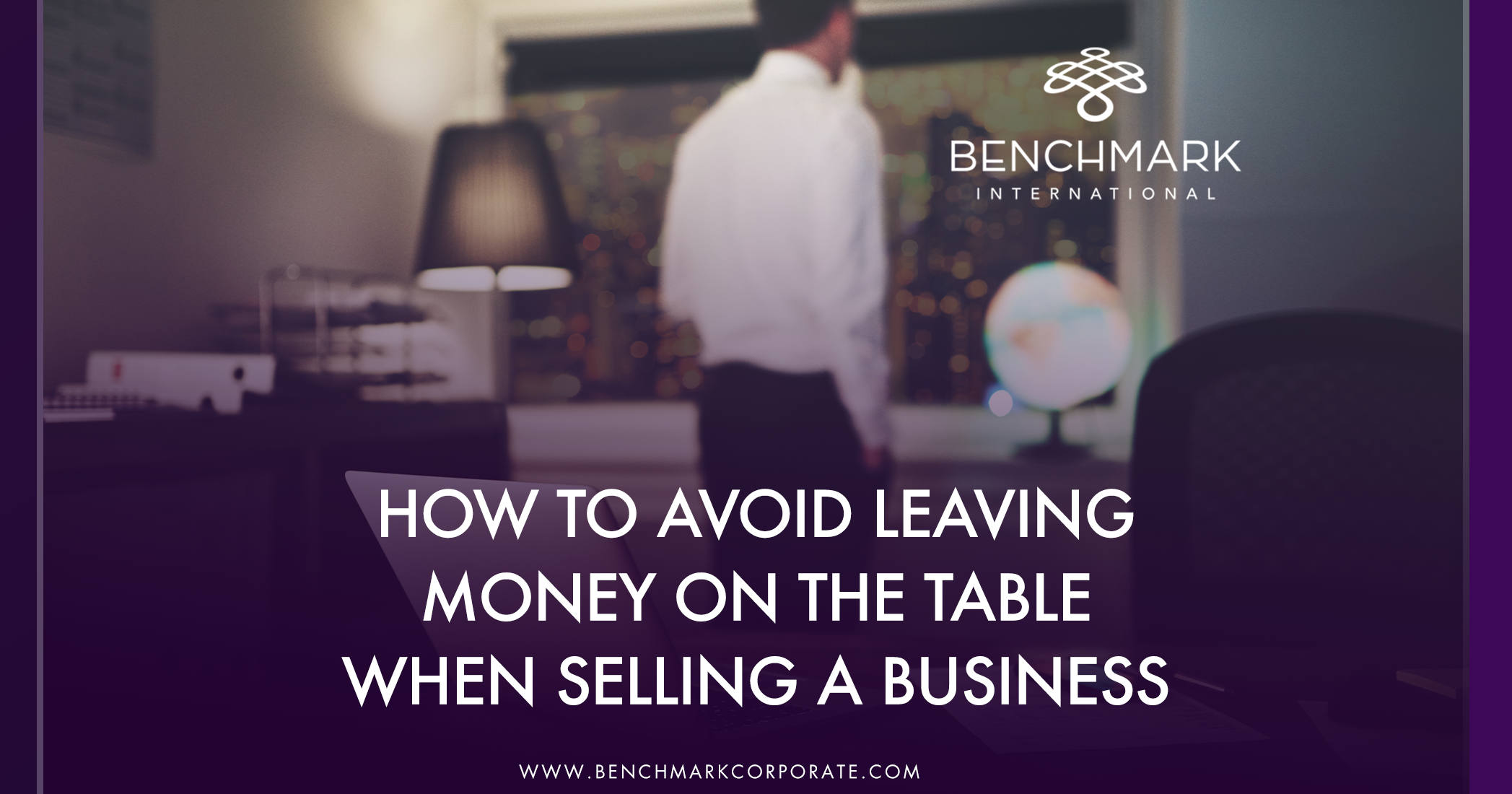 How to Avoid Leaving Money on the Table When Selling a Business