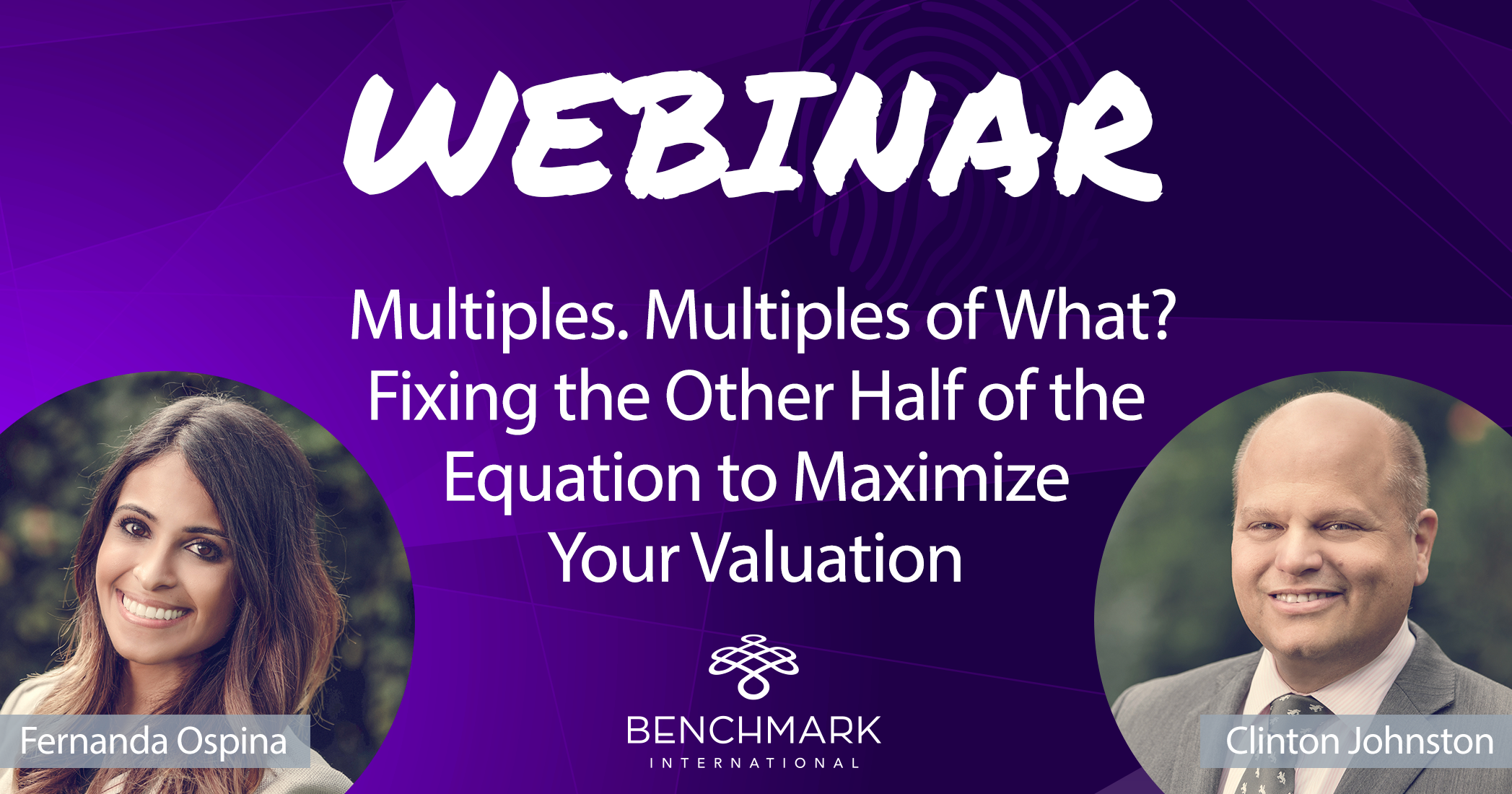 Register for our webinar: Multiples. Multiples of What? Fixing the Other Half of the Equation to Maximize Your Valuation