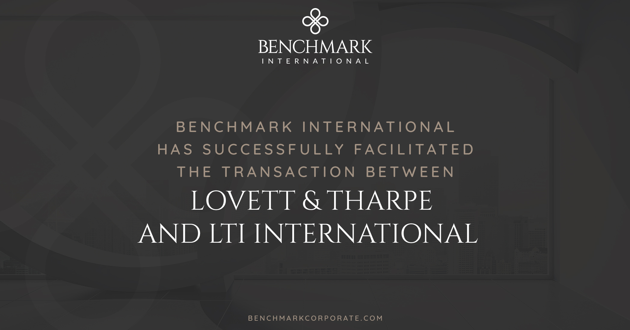 Benchmark International Has Facilitated The Transaction Of Lovett & Tharpe To LTI International