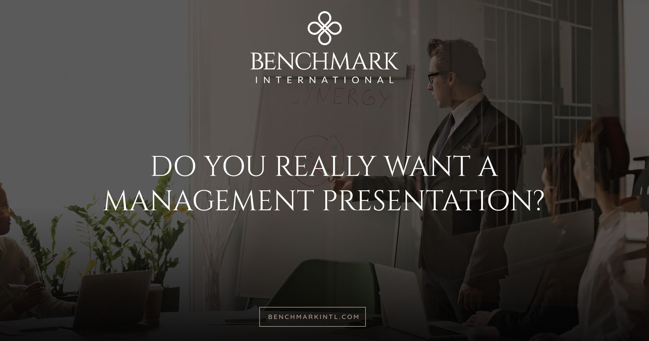 Do You Really Want a Management Presentation?