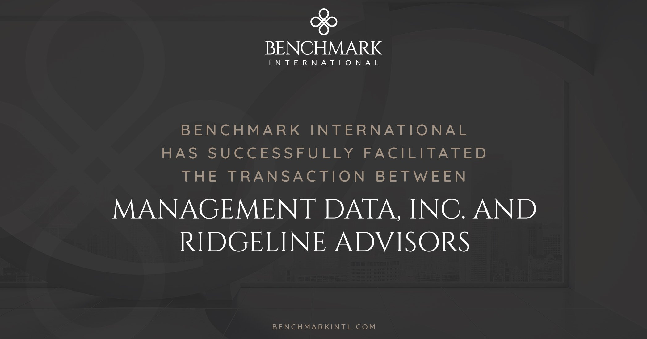 Benchmark International Successfully Facilitated the Transaction Between Management Data, Inc. and Ridgeline Advisors