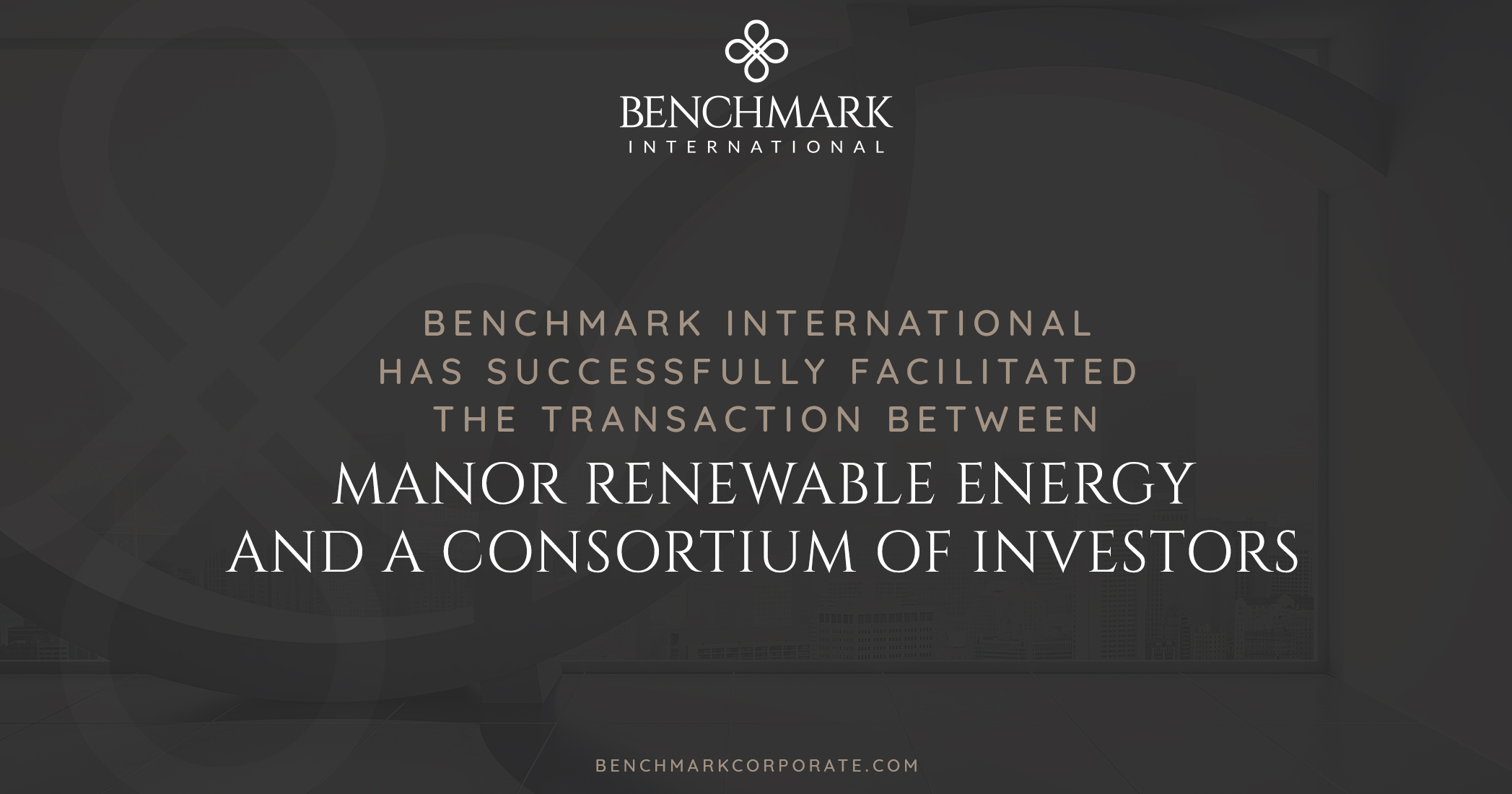 Benchmark International has Advised on the Sale of Manor Renewable Energy to a Consortium of Investors