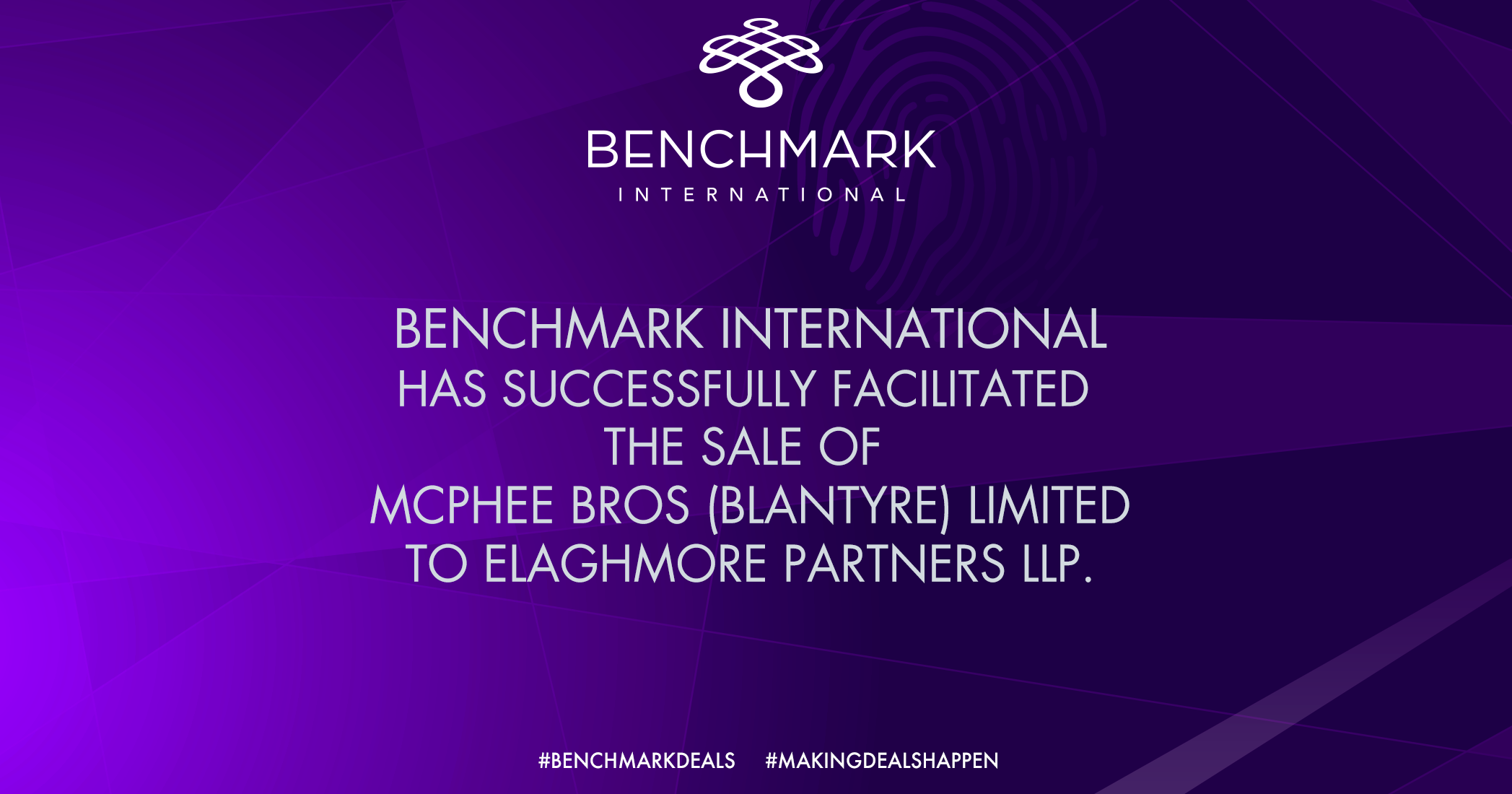 Benchmark International Advises on the Sale of McPhee Bros (Blantyre) Limited to Elaghmore Partners LLP