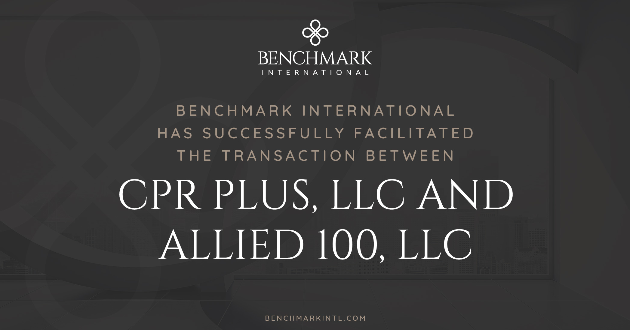 Benchmark International Facilitated the Transaction of CPR Plus, LLC to Allied 100, LLC