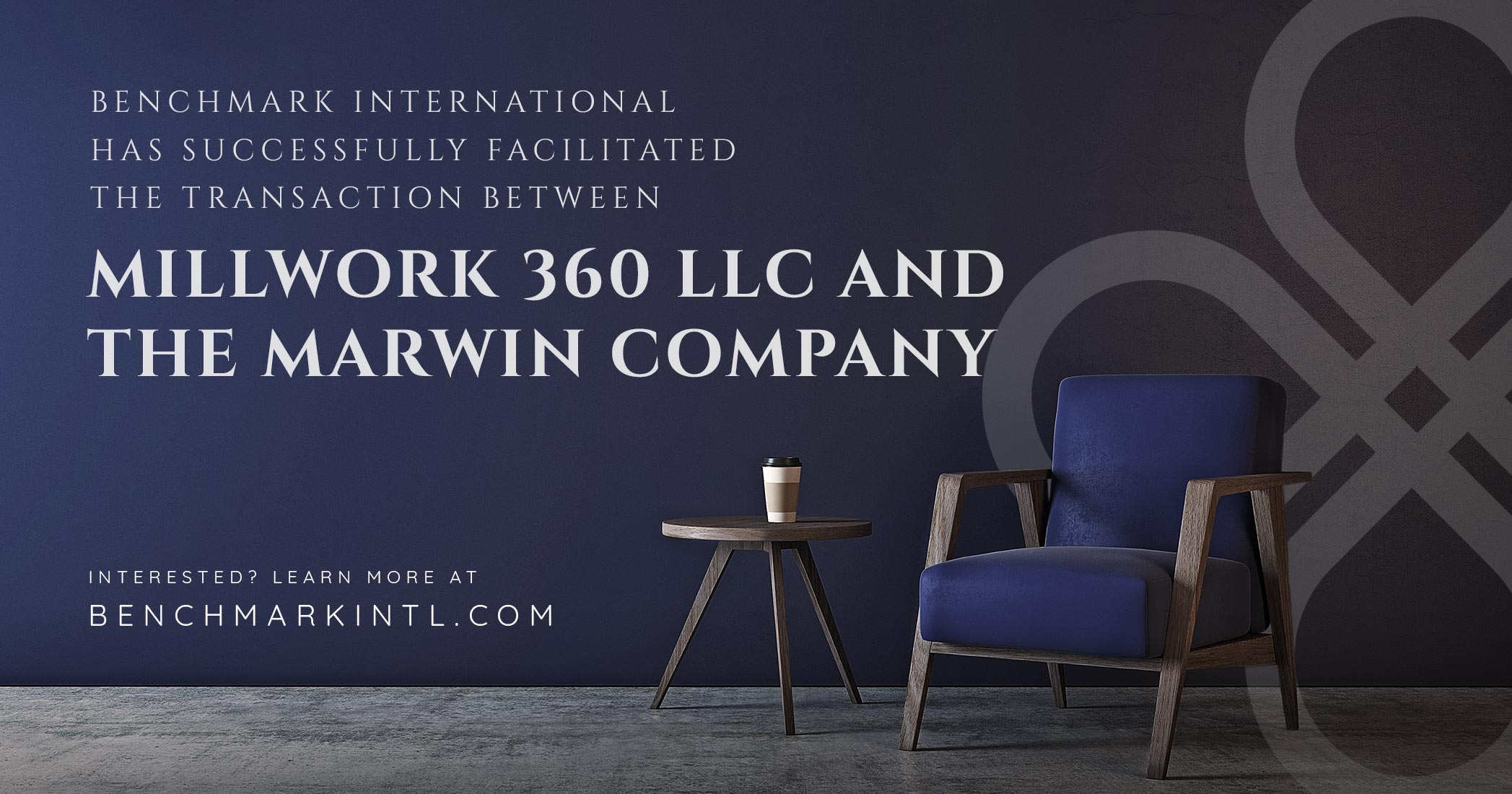 Benchmark International Successfully Facilitated the Transaction Between Millwork 360 LLC and The Marwin Company