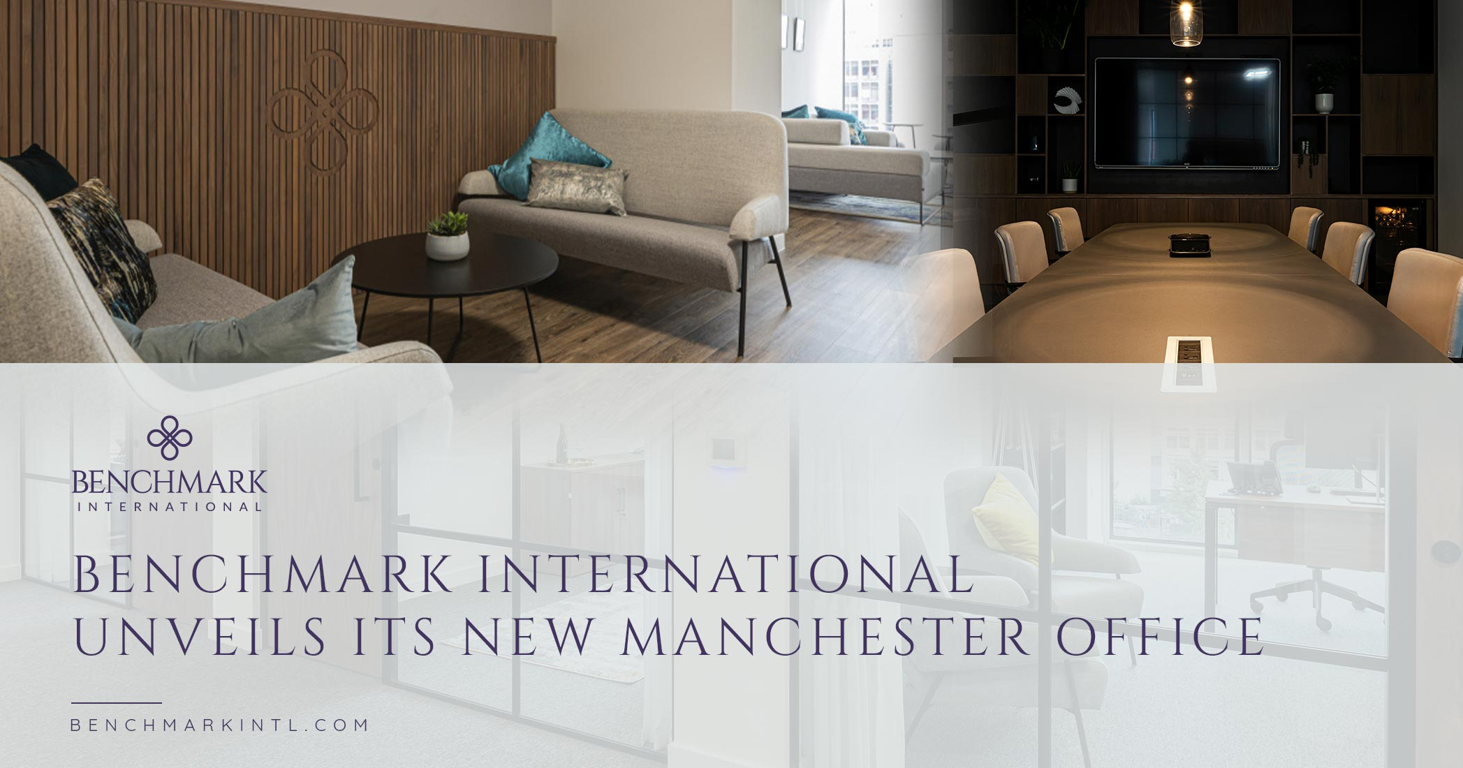 Benchmark International Unveils its New Manchester Office