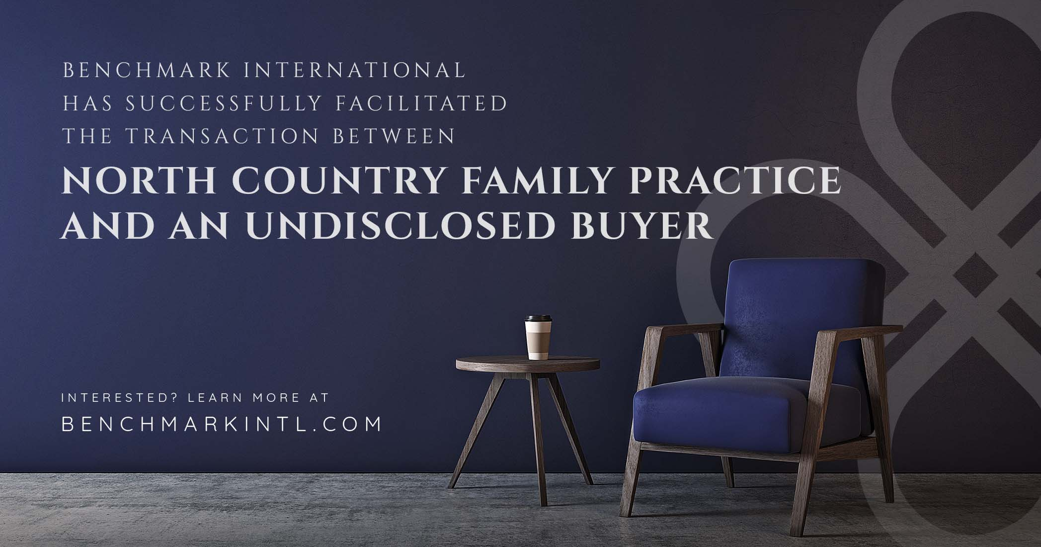 Benchmark International Successfully Facilitated the Transaction Between North Country Family Practice and an Undisclosed Buyer