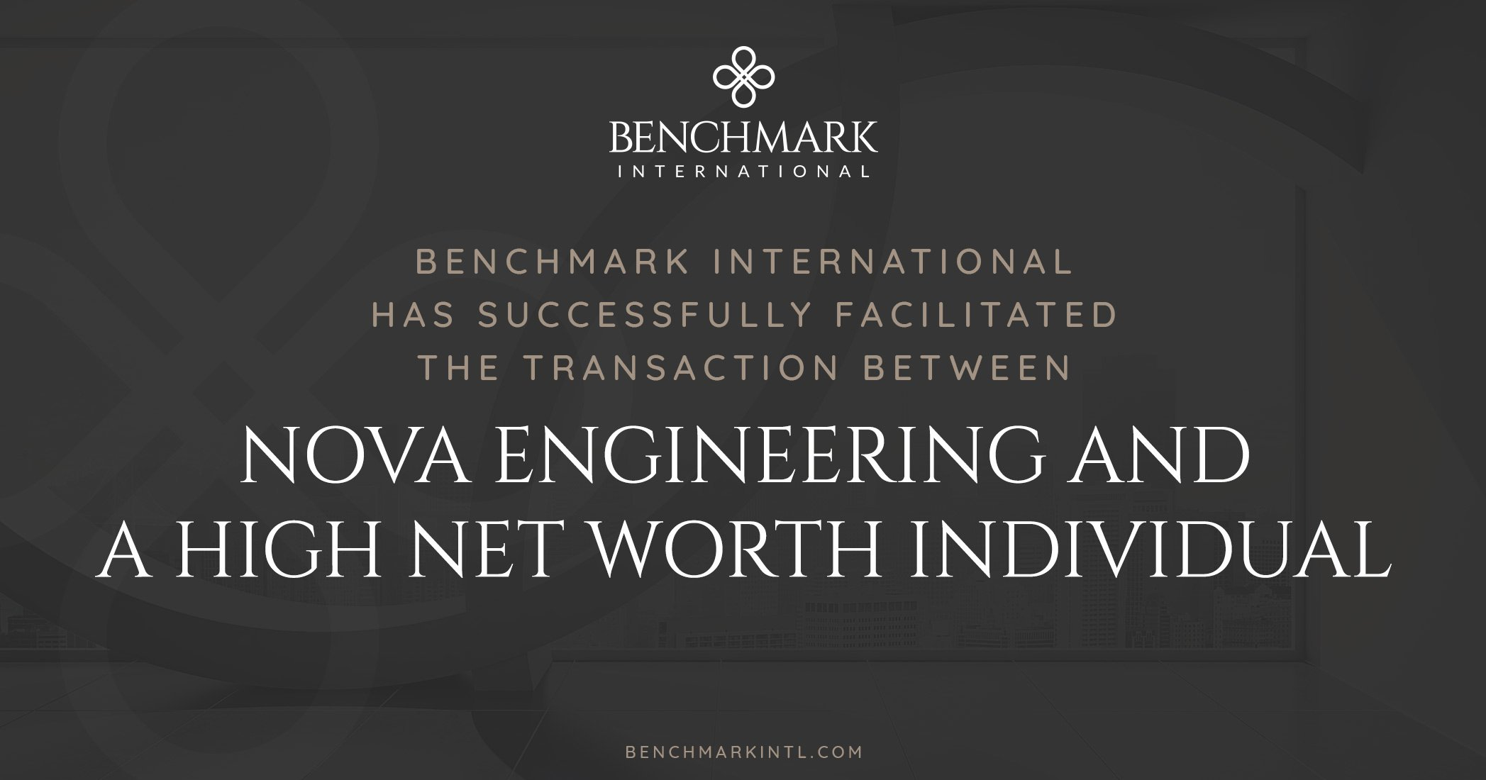 Benchmark International Facilitated The Transaction Of Nova Engineering And A High Net Worth Individual