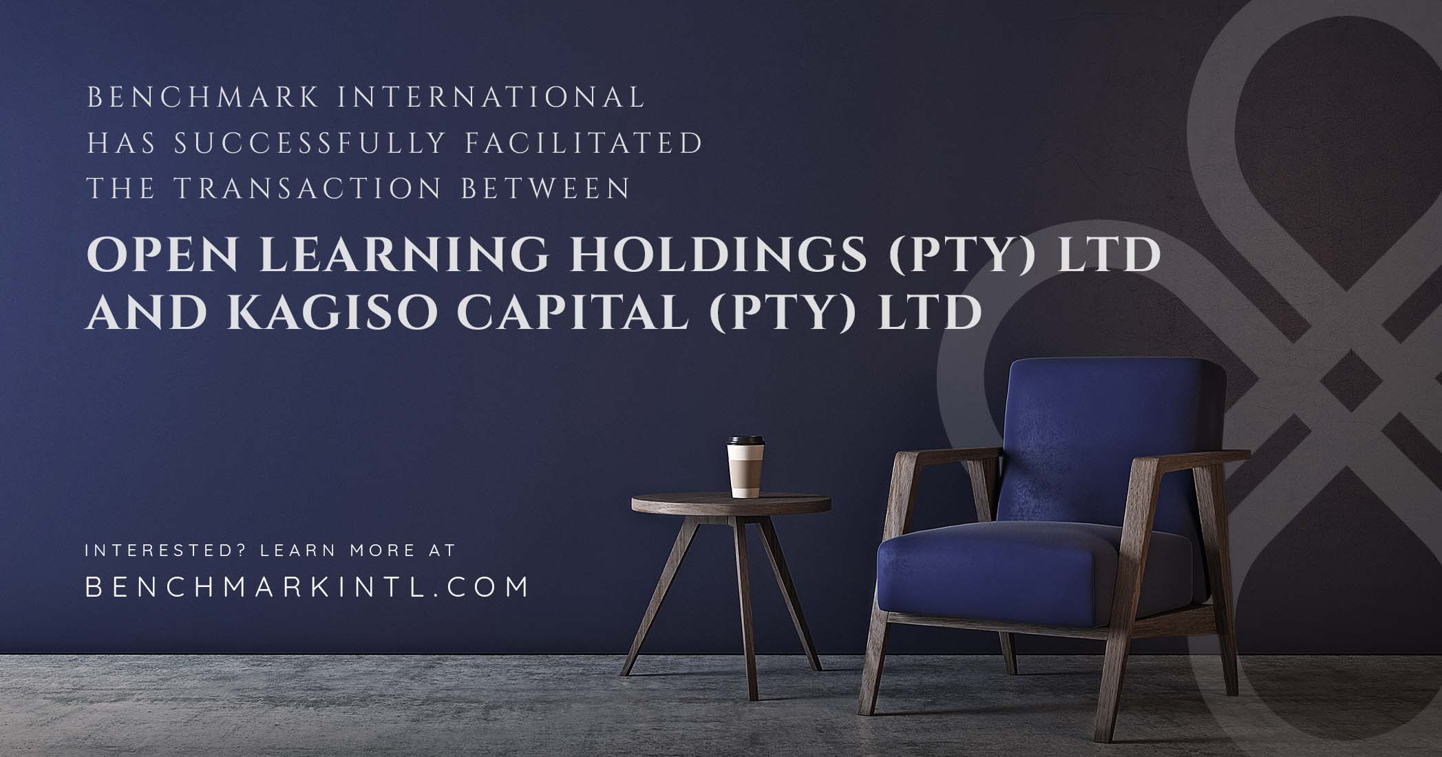 Benchmark International Successfully Facilitated the Transaction Between Open Learning Holdings (PTY) LTD and Kagiso Capital (PTY) LTD