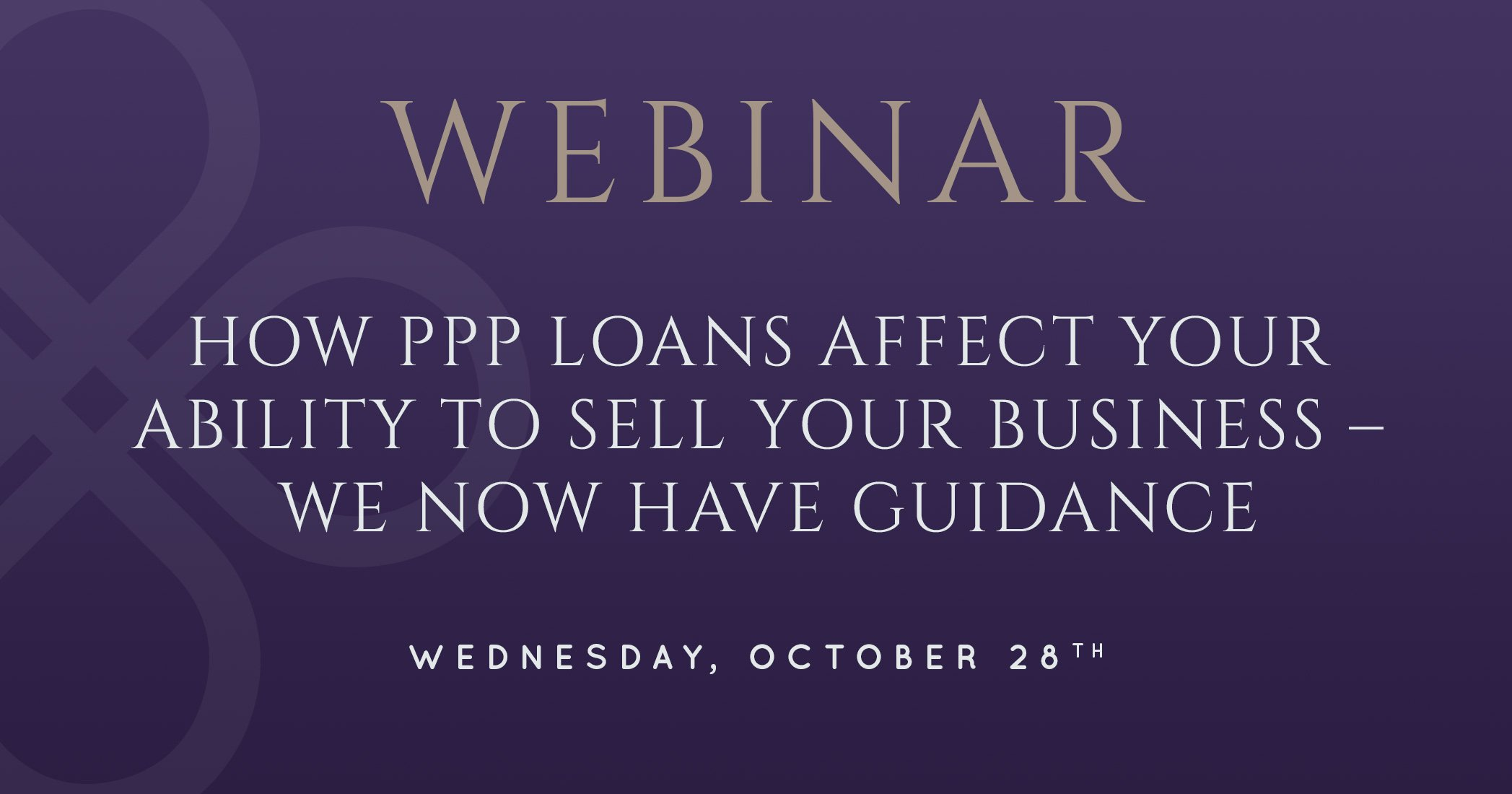 How PPP Loans Affect Your Ability To Sell Your Business – We Now Have Guidance