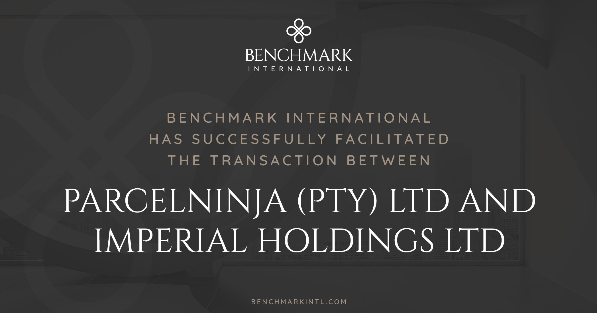 Benchmark International Successfully Facilitated the Transaction Between ParcelNinja (Pty) LTD and Imperial Holdings LTD