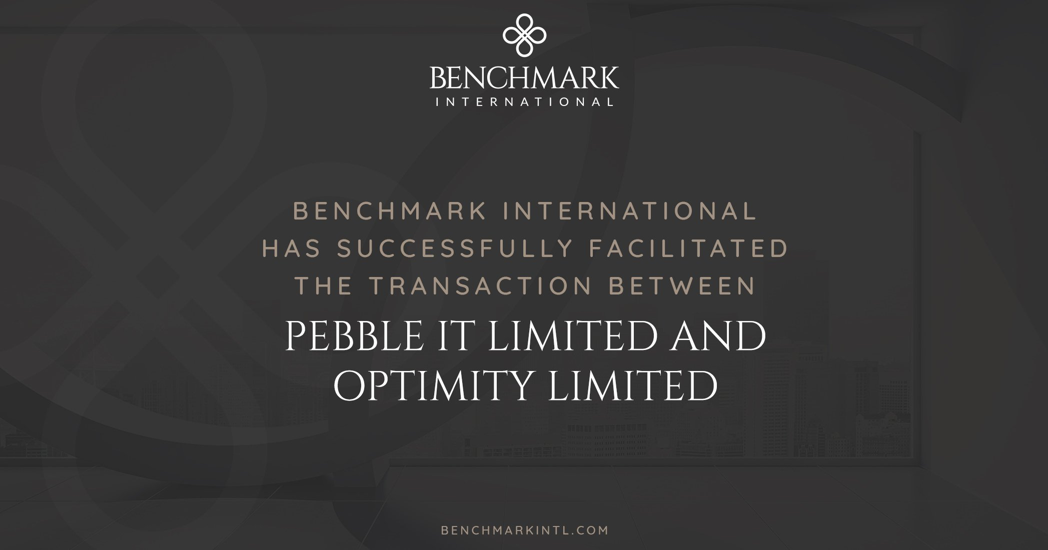 Benchmark International Successfully Facilitated the Transaction Between Pebble IT Limited and Optimity Limited
