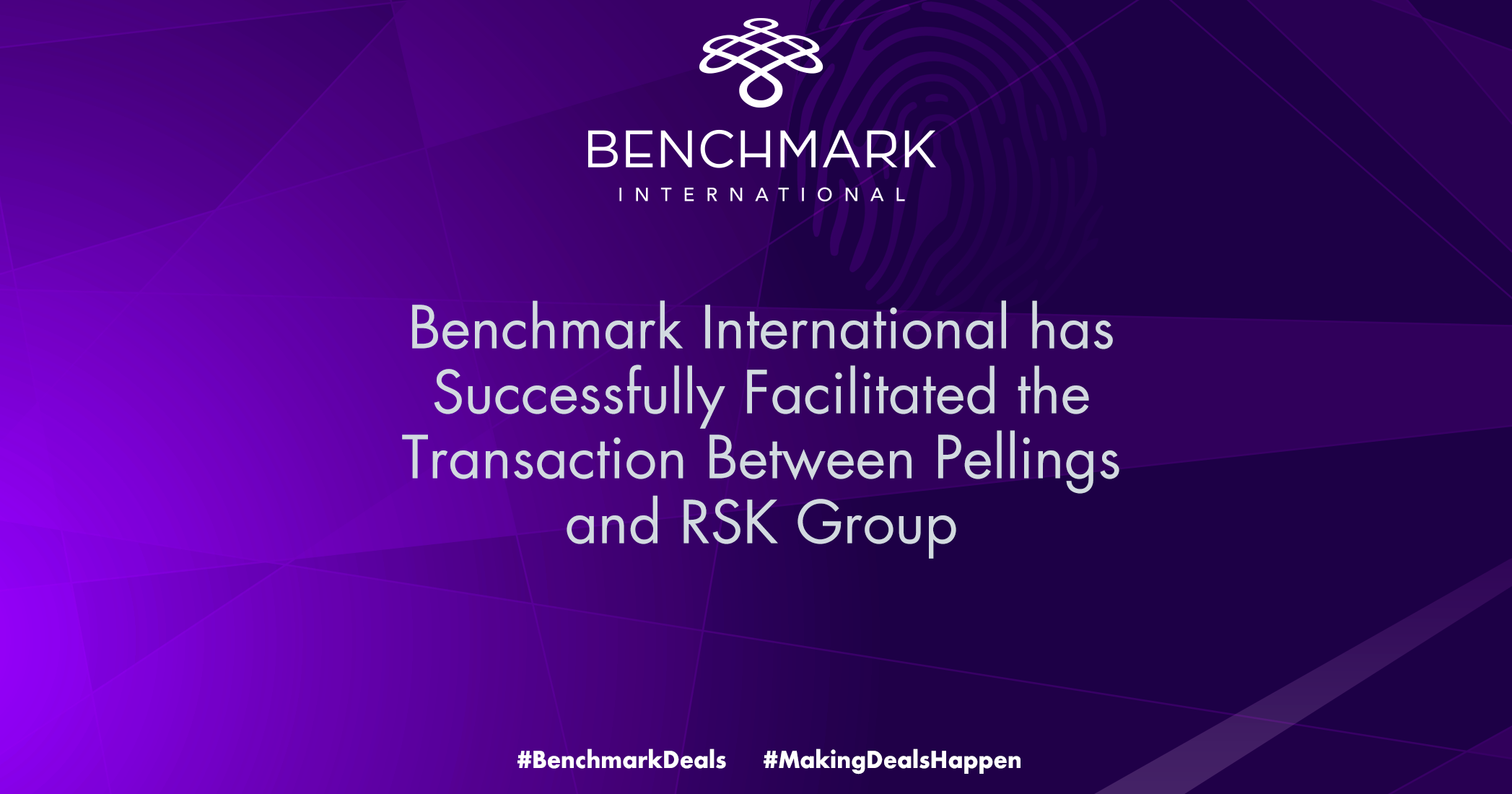 Benchmark International has Successfully Facilitated the Transaction Between Pellings and RSK Group