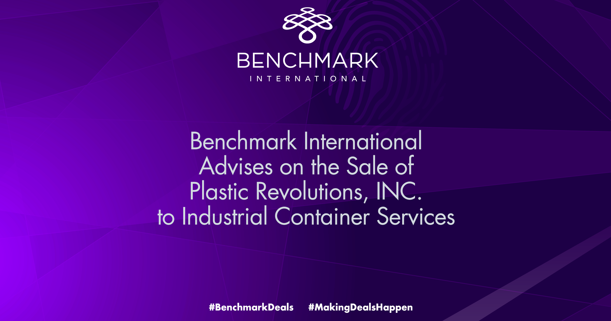Benchmark International has successfully facilitated the acquisition of Plastic Revolutions, Inc. to Industrial Container Services