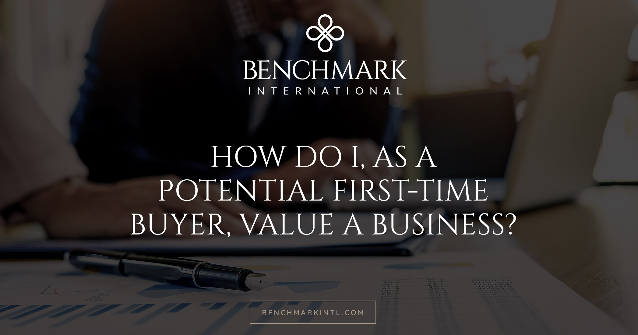 How Do I, as a Potential First-time Buyer, Value a Business?