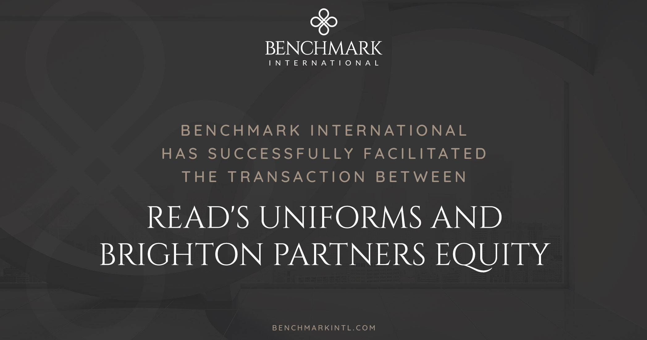 Benchmark International Successfully Facilitated the Transaction Between Read's Uniforms and Brighton Partners Equity