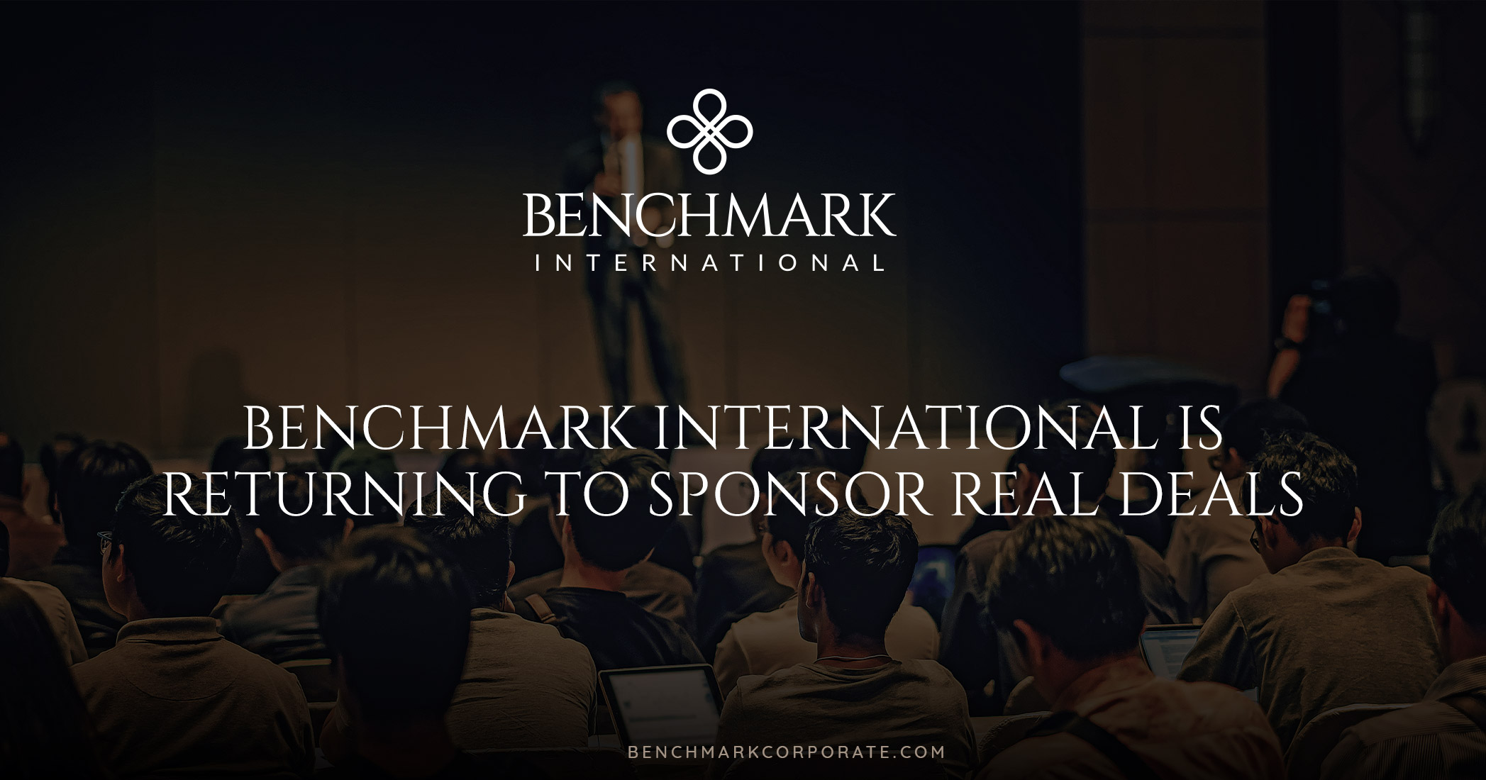 Benchmark International is Returning to Sponsor Real Deals