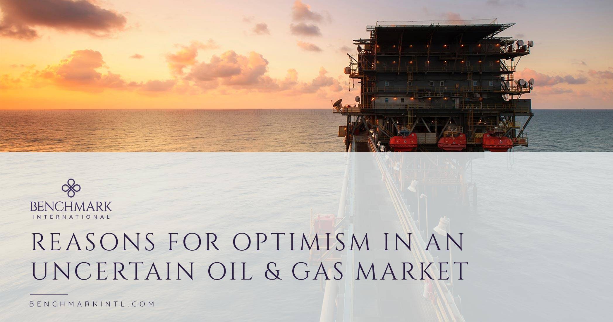 Reasons For Optimism In An Uncertain Oil & Gas Market