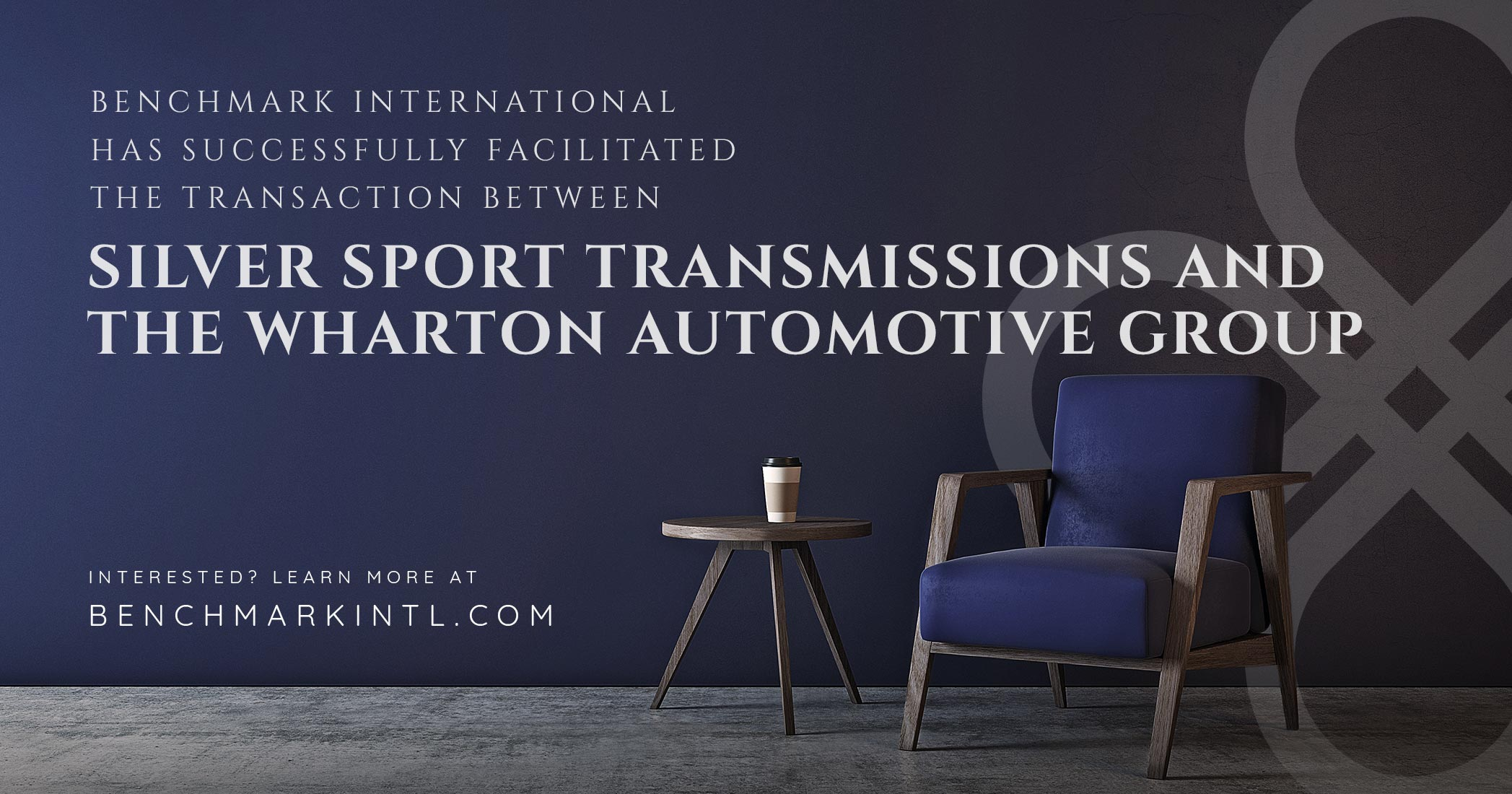 Benchmark International Successfully Facilitated the Transaction Between Silver Sport Transmissions and The Wharton Automotive Group