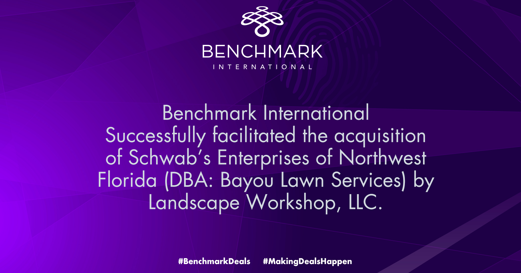 Benchmark International successfully facilitated the acquisition of Schwab's Enterprises of Northwest Florida by Landscape Workshop LLC