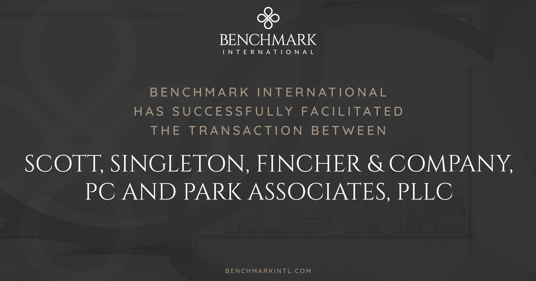 Benchmark International Successfully Facilitated the Transaction Between Scott, Singleton, Fincher & Company, PC and Park Associates, PLLC