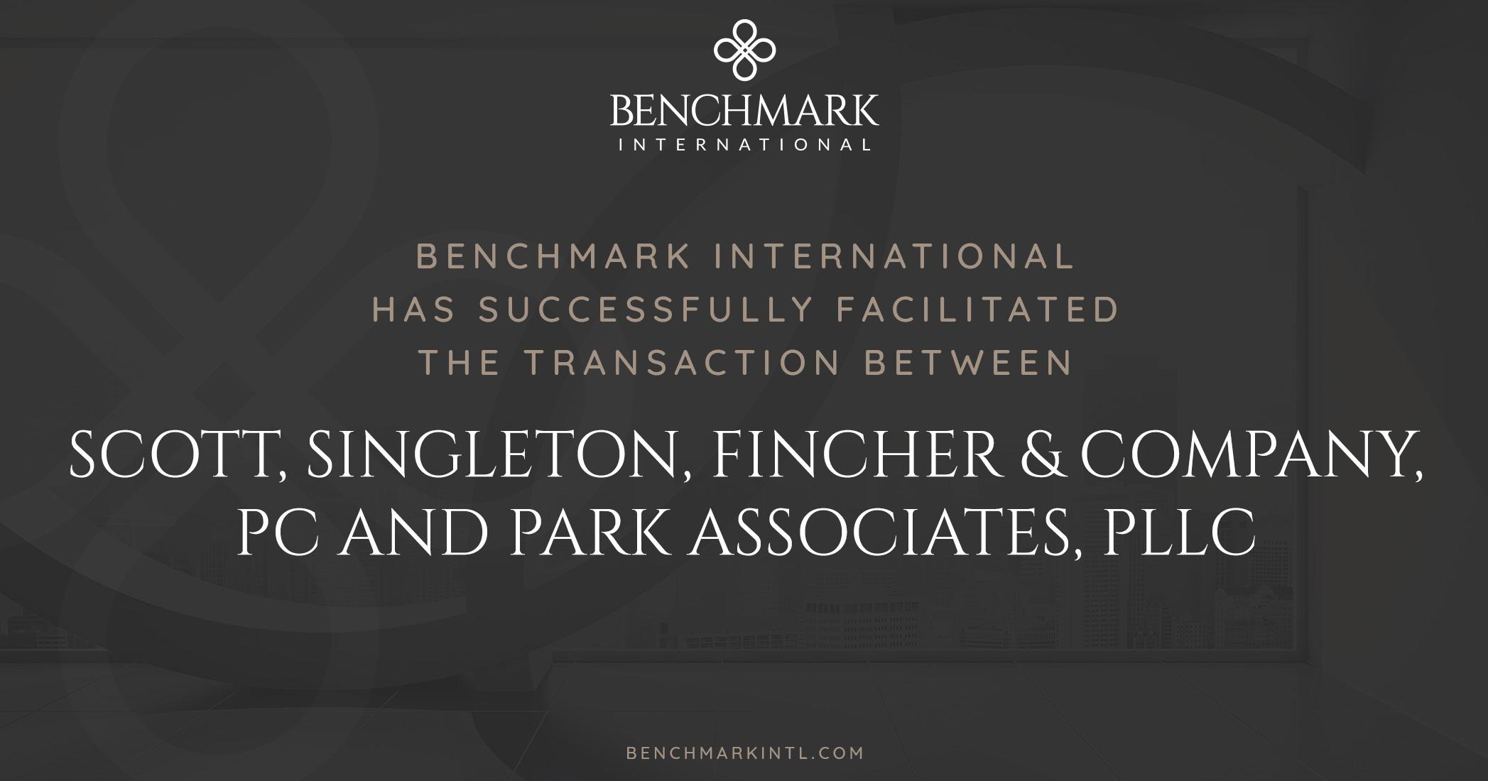 Benchmark International Successfully Facilitated the Transaction Between Scott, Singleton, Fincher & Company, PC and Park Associates, PLLC