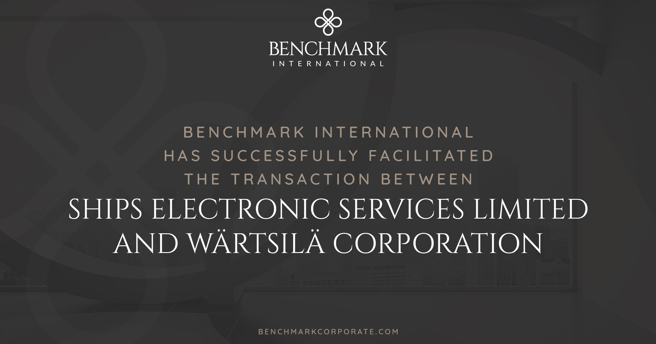 Benchmark International has Successfully Facilitated the Transaction Between Ships Electronic Services Limited and Wärtsilä Corporation
