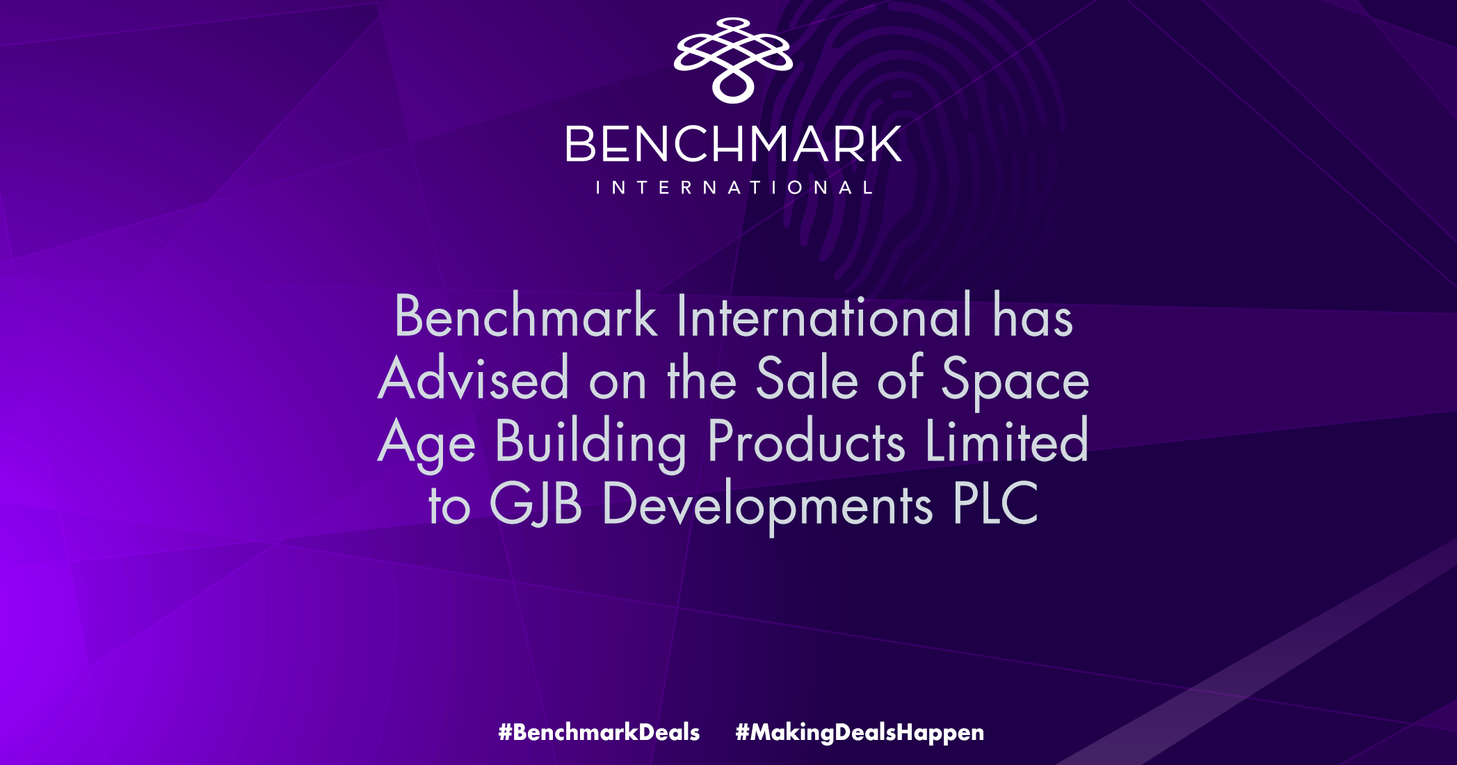 Benchmark International has Advised on the Sale of Space Age Building Products Limited to GJB Developments PLC