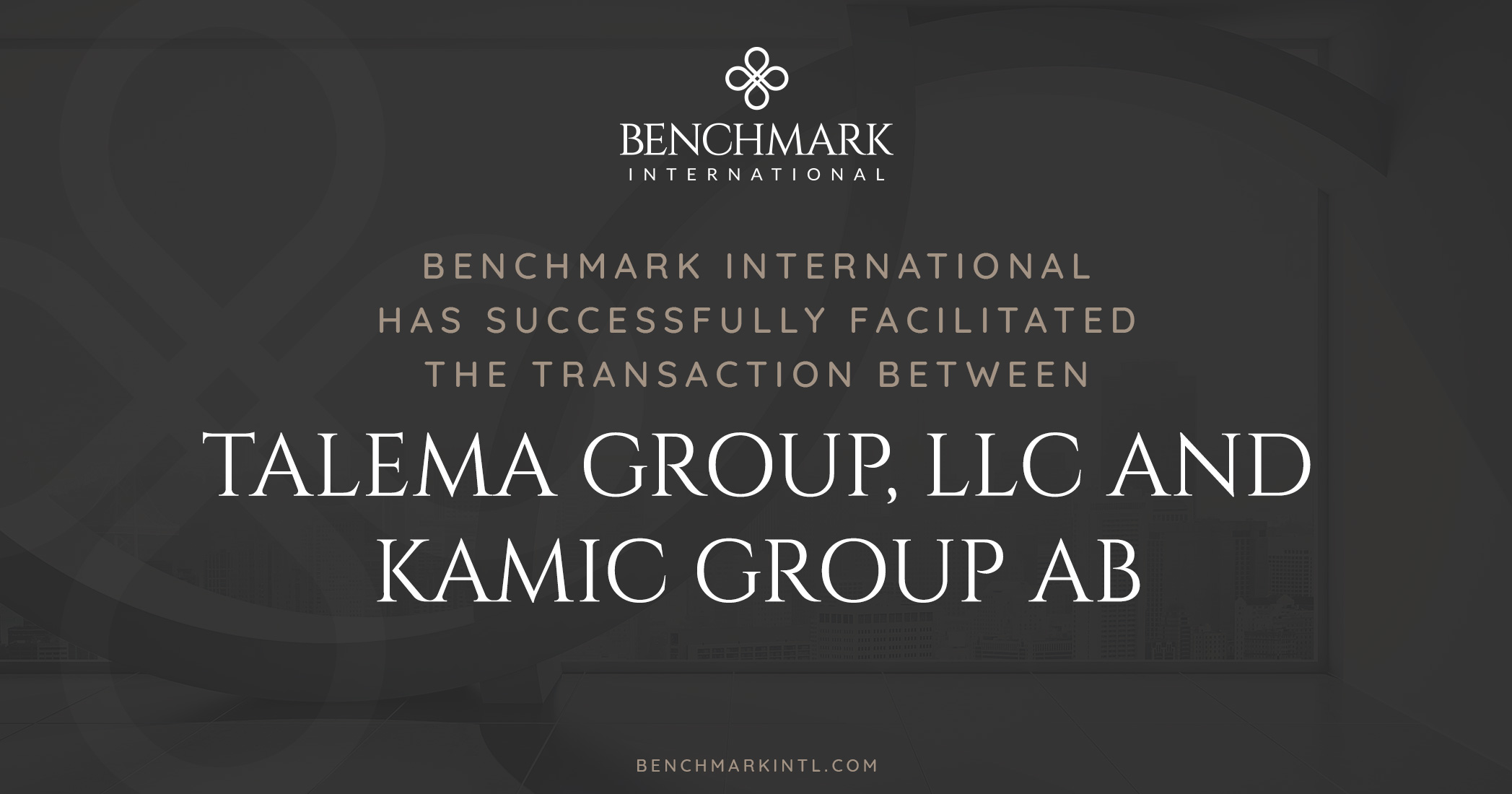 Benchmark International Successfully Facilitated the Transaction Between Talema Group, LLC and KAMIC Group AB